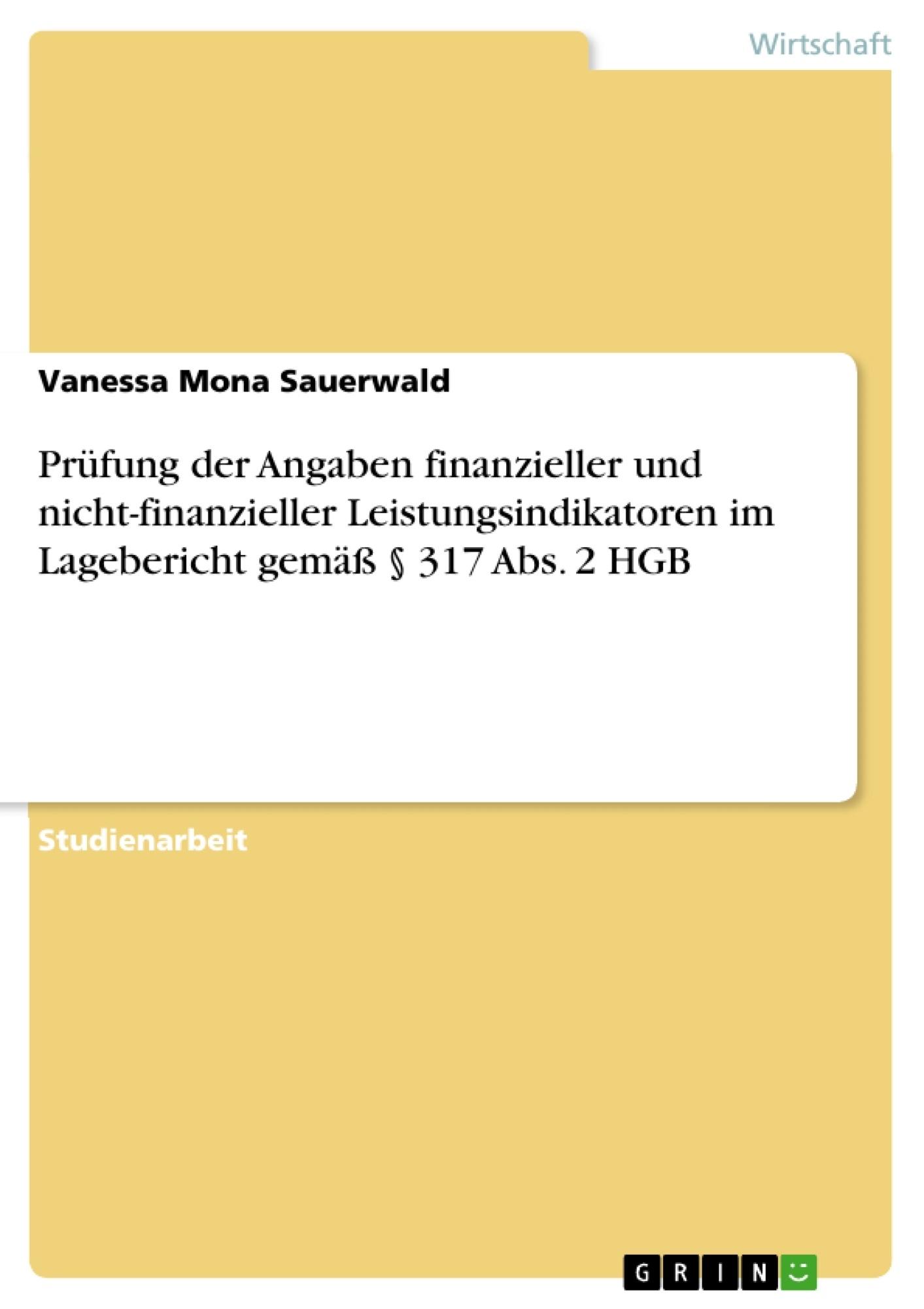 Titel: Prüfung der Angaben finanzieller und nicht-finanzieller Leistungsindikatoren im Lagebericht gemäß § 317 Abs. 2 HGB