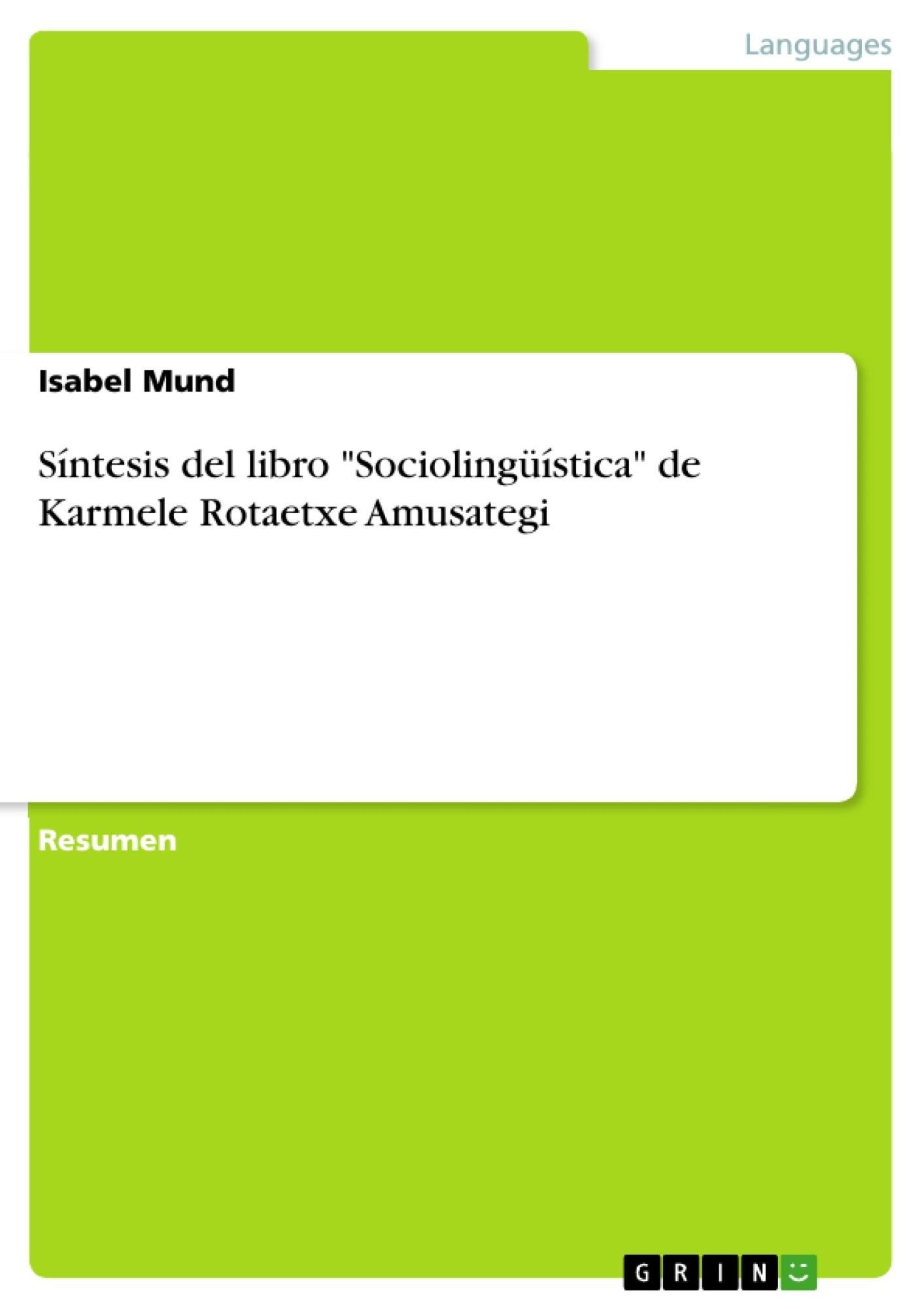 "Título: Síntesis del libro ""Sociolingüística"" de Karmele Rotaetxe Amusategi"