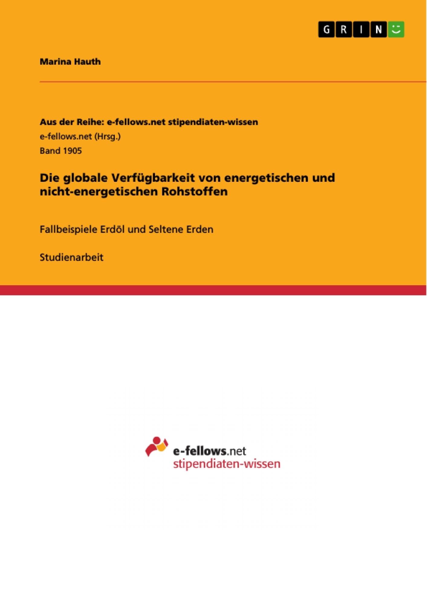 Titel: Die globale Verfügbarkeit von energetischen und nicht-energetischen Rohstoffen