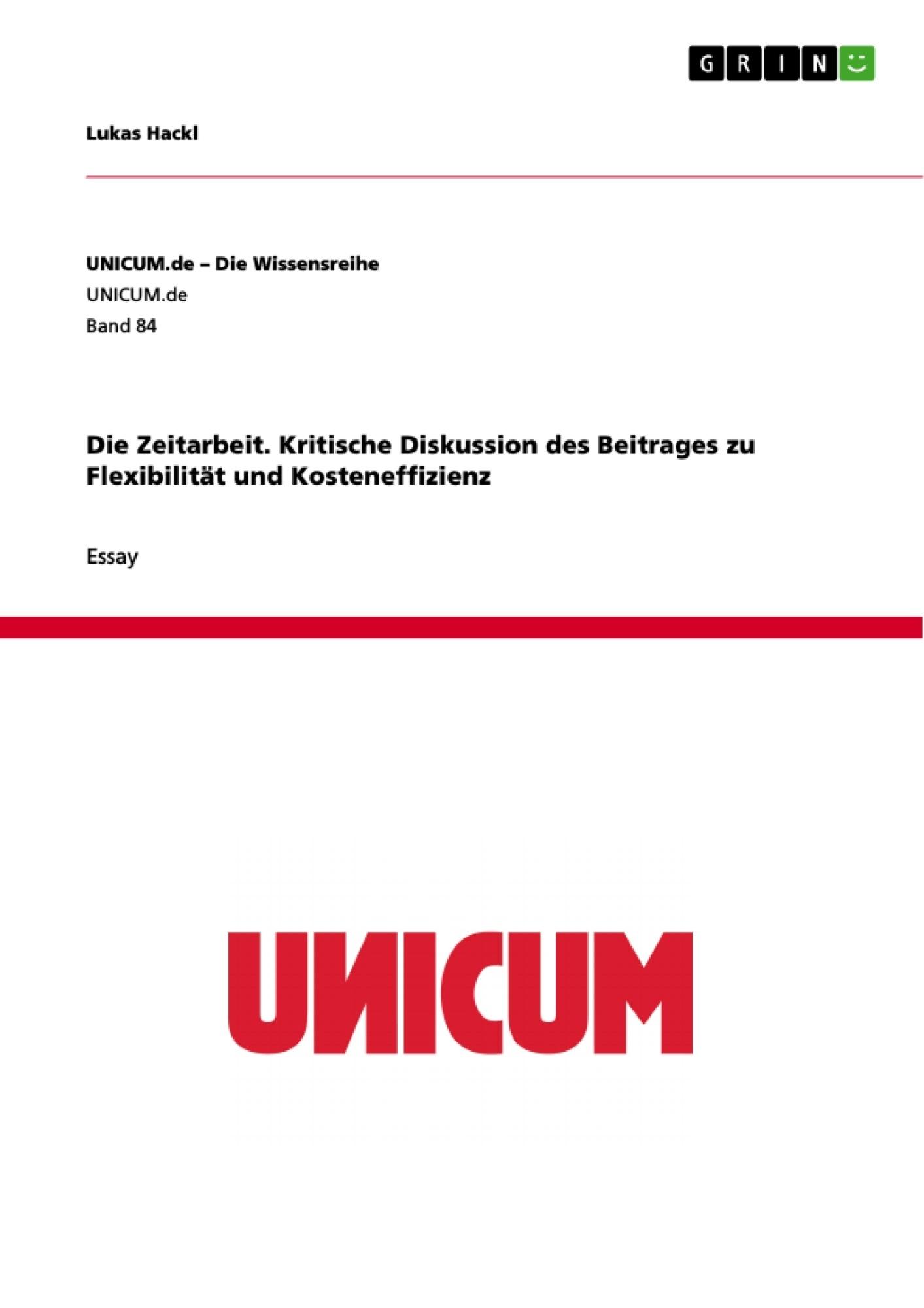 Titel: Die Zeitarbeit. Kritische Diskussion des Beitrages zu Flexibilität und Kosteneffizienz