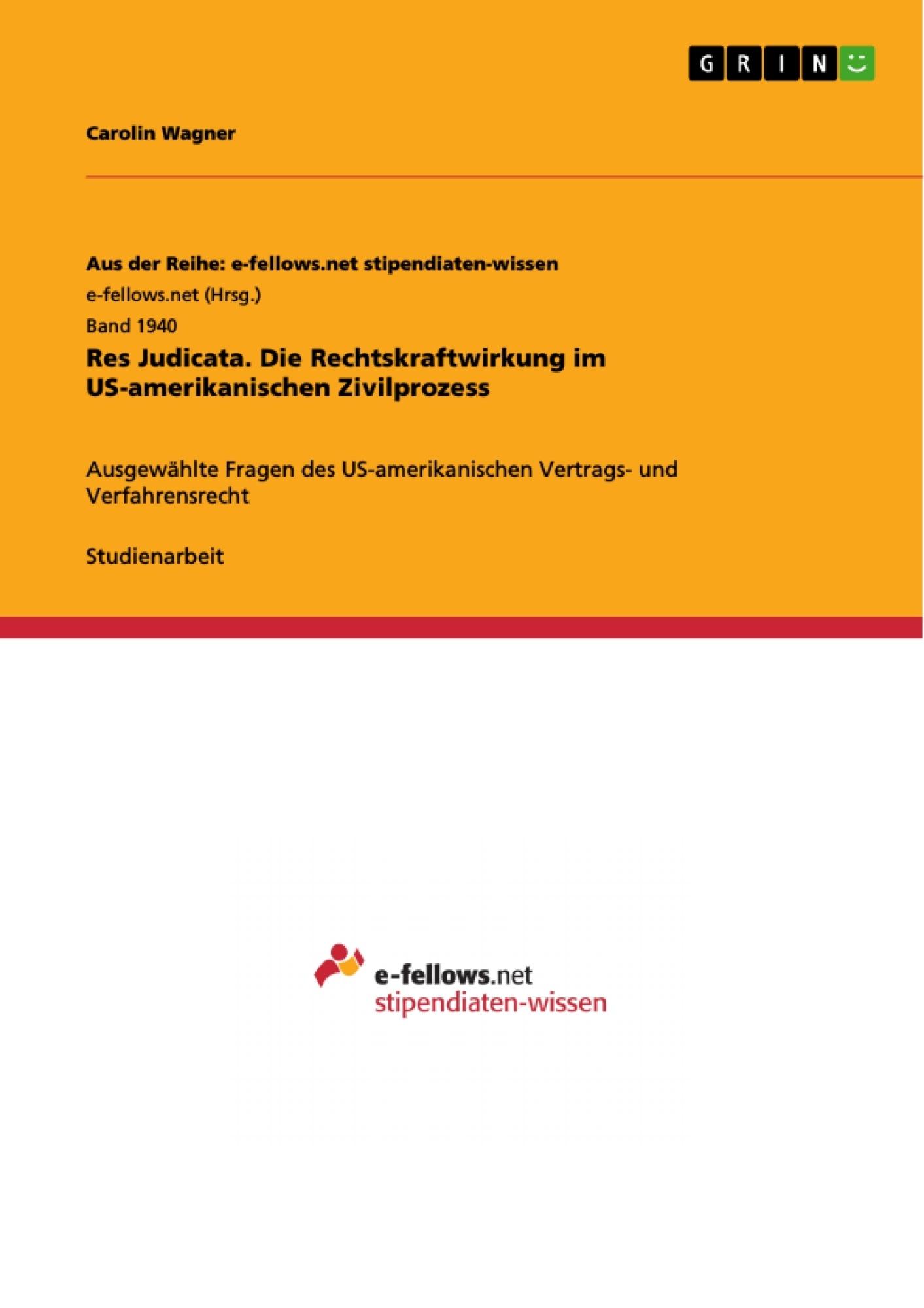 Titel: Res Judicata. Die Rechtskraftwirkung im US-amerikanischen Zivilprozess