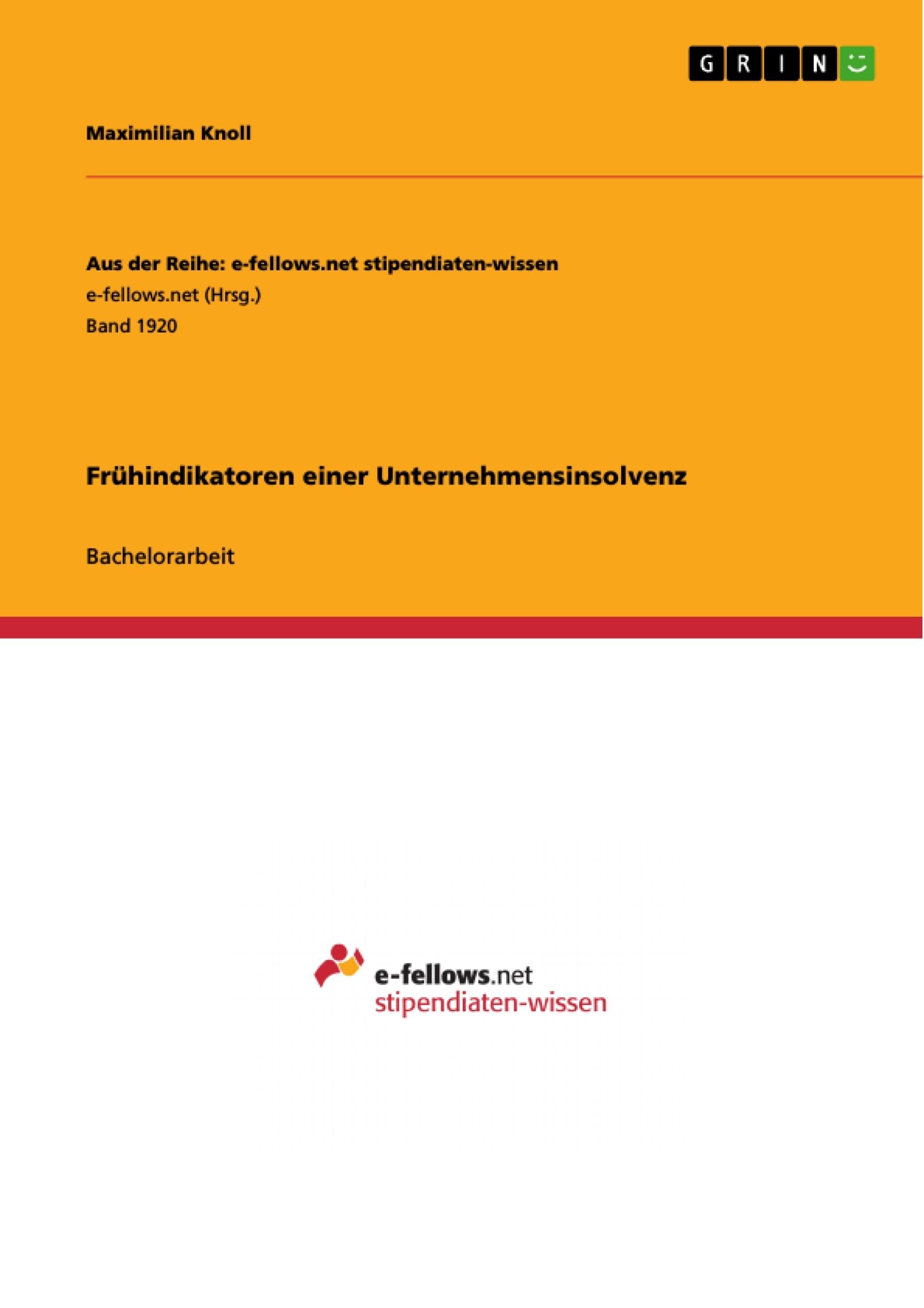 Titel: Frühindikatoren einer Unternehmensinsolvenz