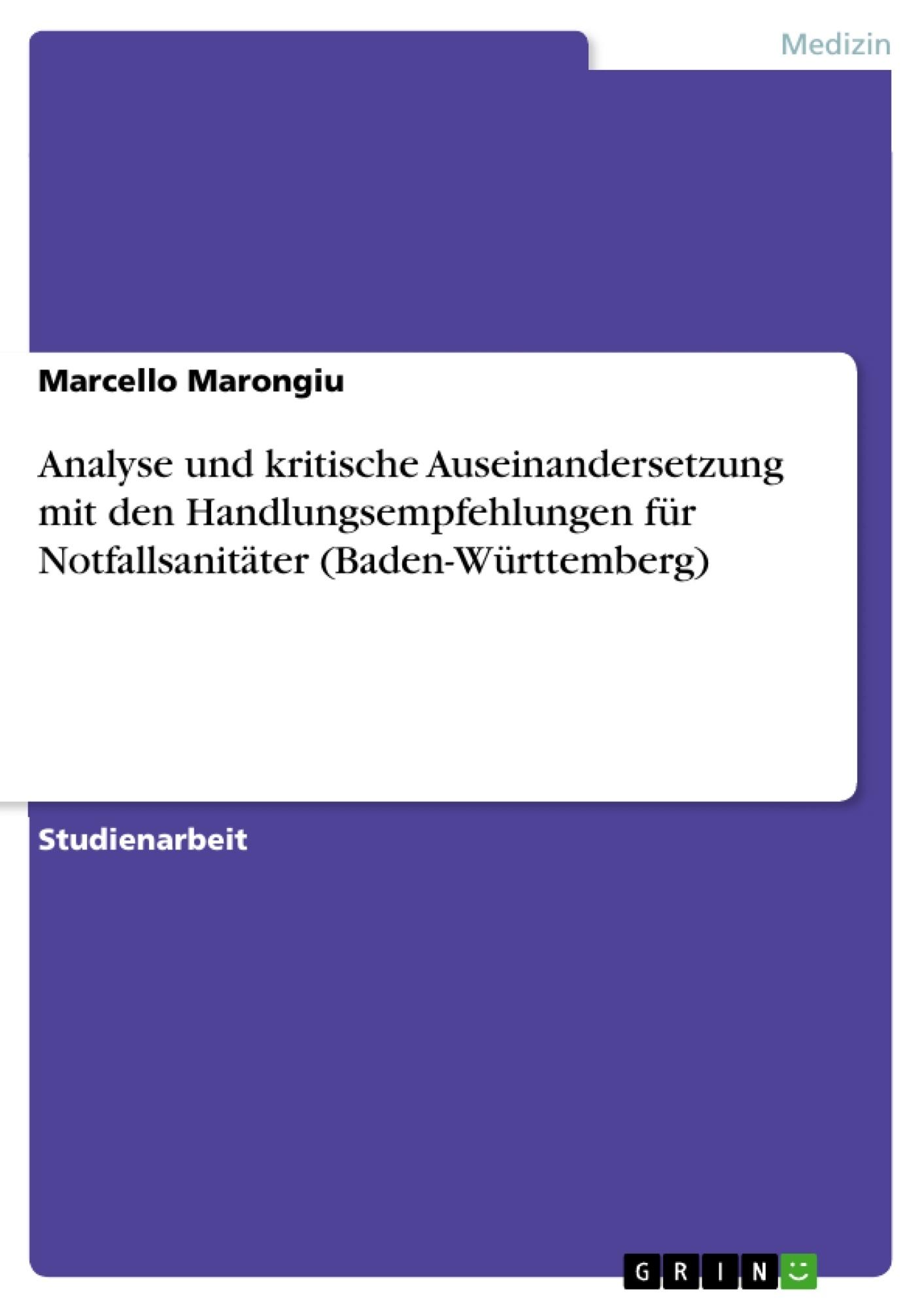 Titel: Analyse und kritische Auseinandersetzung mit den Handlungsempfehlungen für Notfallsanitäter (Baden-Württemberg)