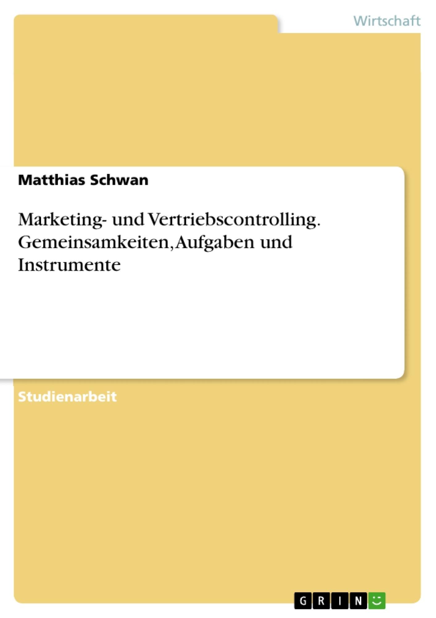 Titel: Marketing- und Vertriebscontrolling. Gemeinsamkeiten, Aufgaben und Instrumente