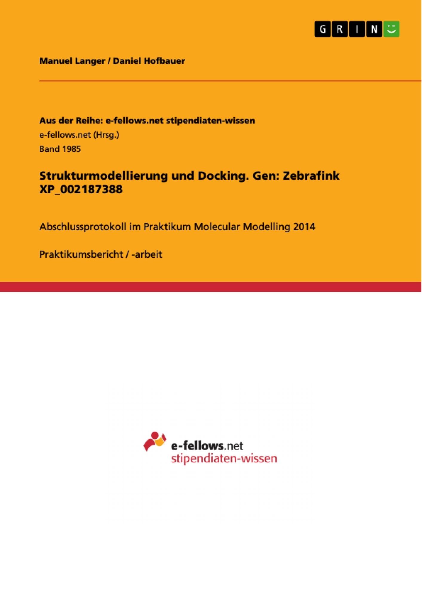 Titel: Strukturmodellierung und Docking. Gen: Zebrafink XP_002187388