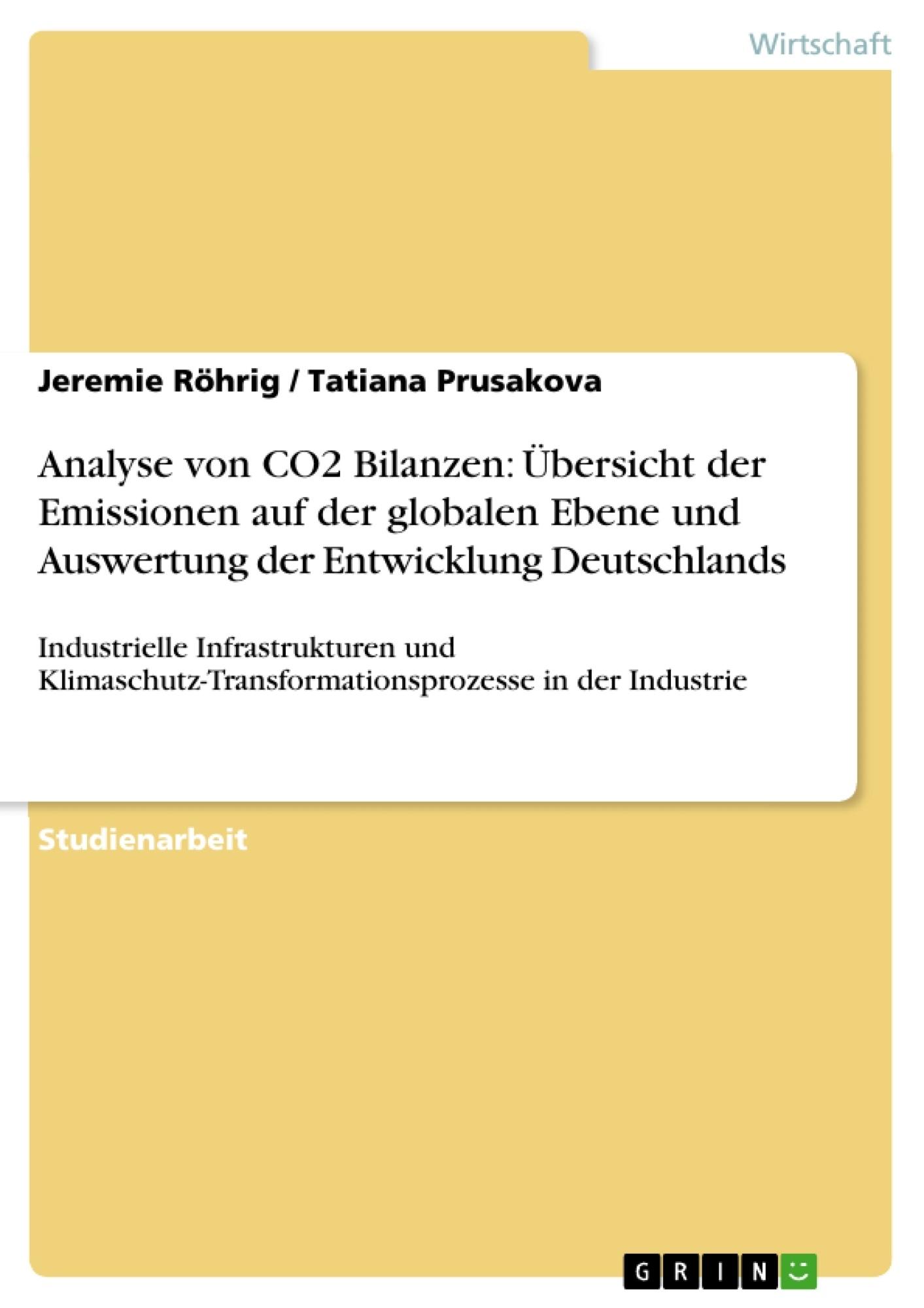 Titel: Analyse von CO2 Bilanzen: Übersicht der Emissionen auf der globalen Ebene und Auswertung der Entwicklung Deutschlands