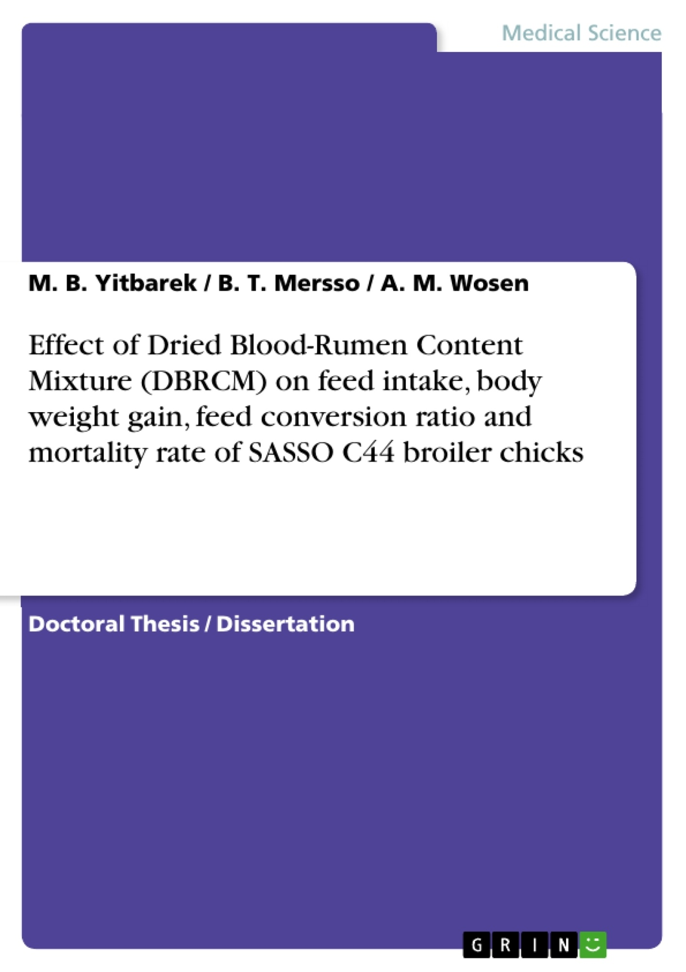 Title: Effect of Dried Blood-Rumen Content Mixture (DBRCM) on feed intake, body weight gain, feed conversion ratio and mortality rate of SASSO C44 broiler chicks