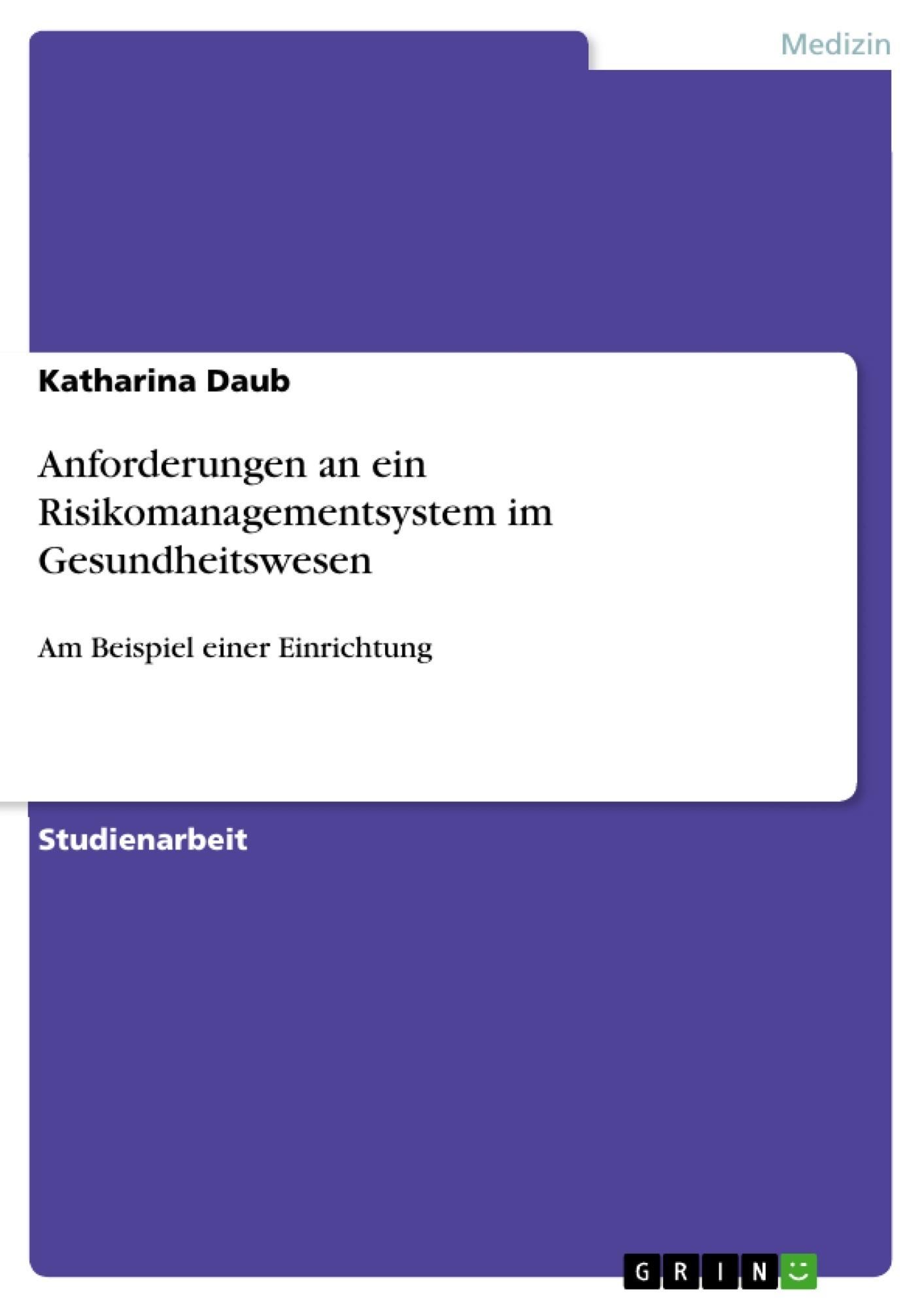 Titel: Anforderungen an ein Risikomanagementsystem im Gesundheitswesen