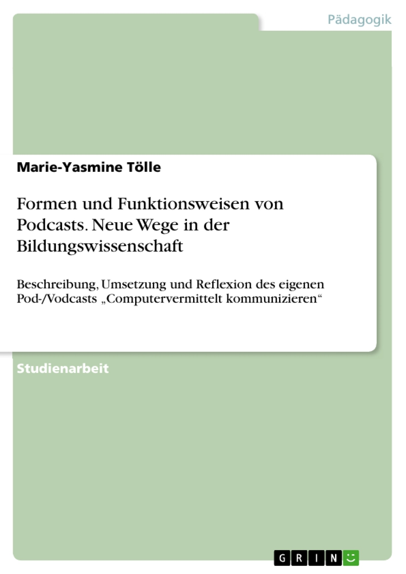 Titel: Formen und Funktionsweisen von Podcasts. Neue Wege in der Bildungswissenschaft