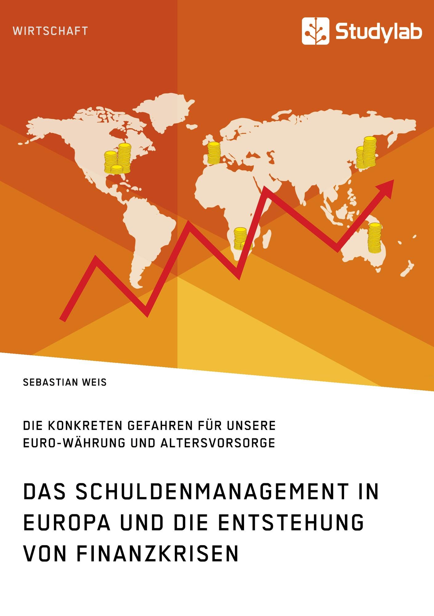 Titel: Das Schuldenmanagement in Europa und die Entstehung von Finanzkrisen