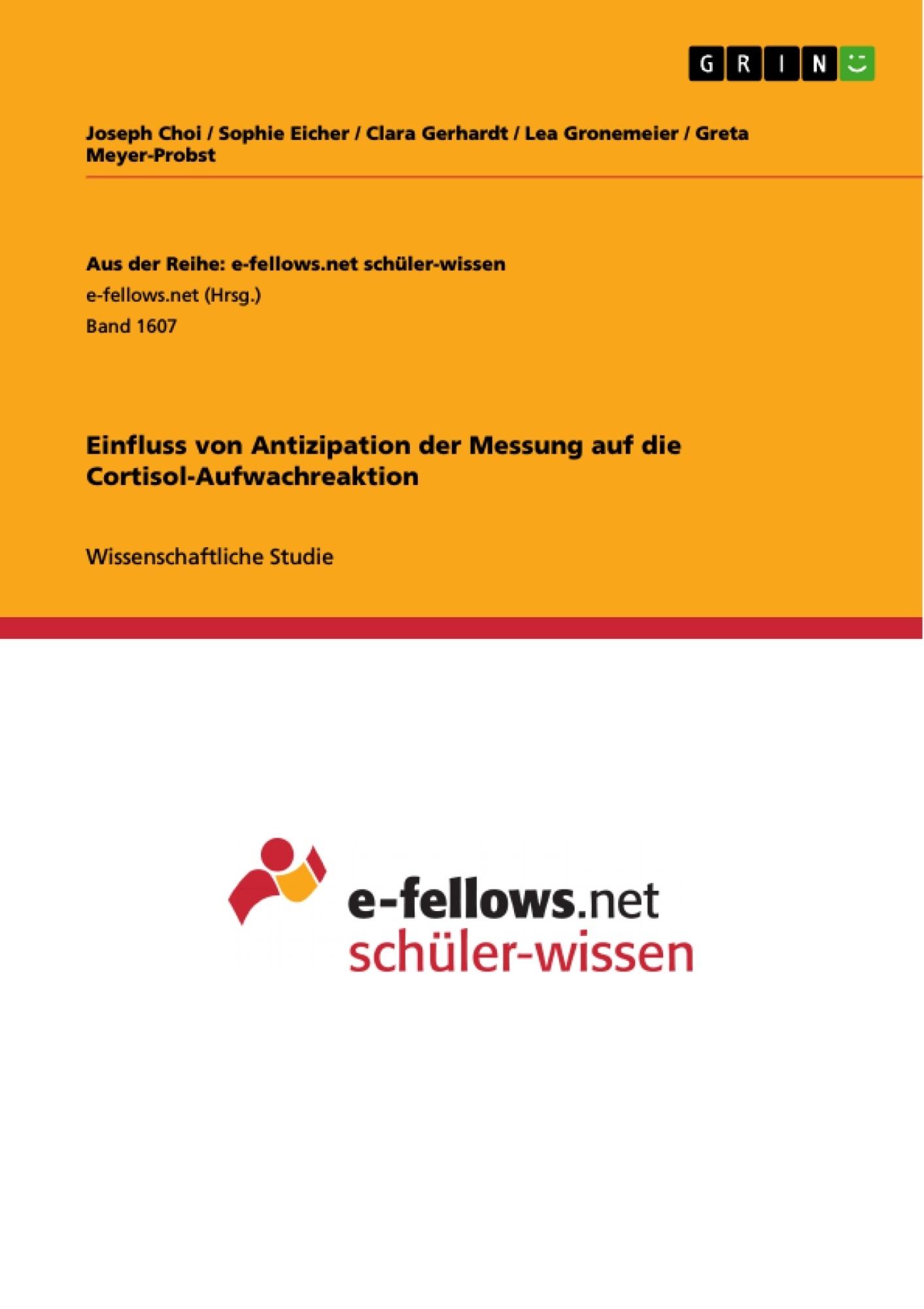 Titel: Einfluss von Antizipation der Messung auf die Cortisol-Aufwachreaktion