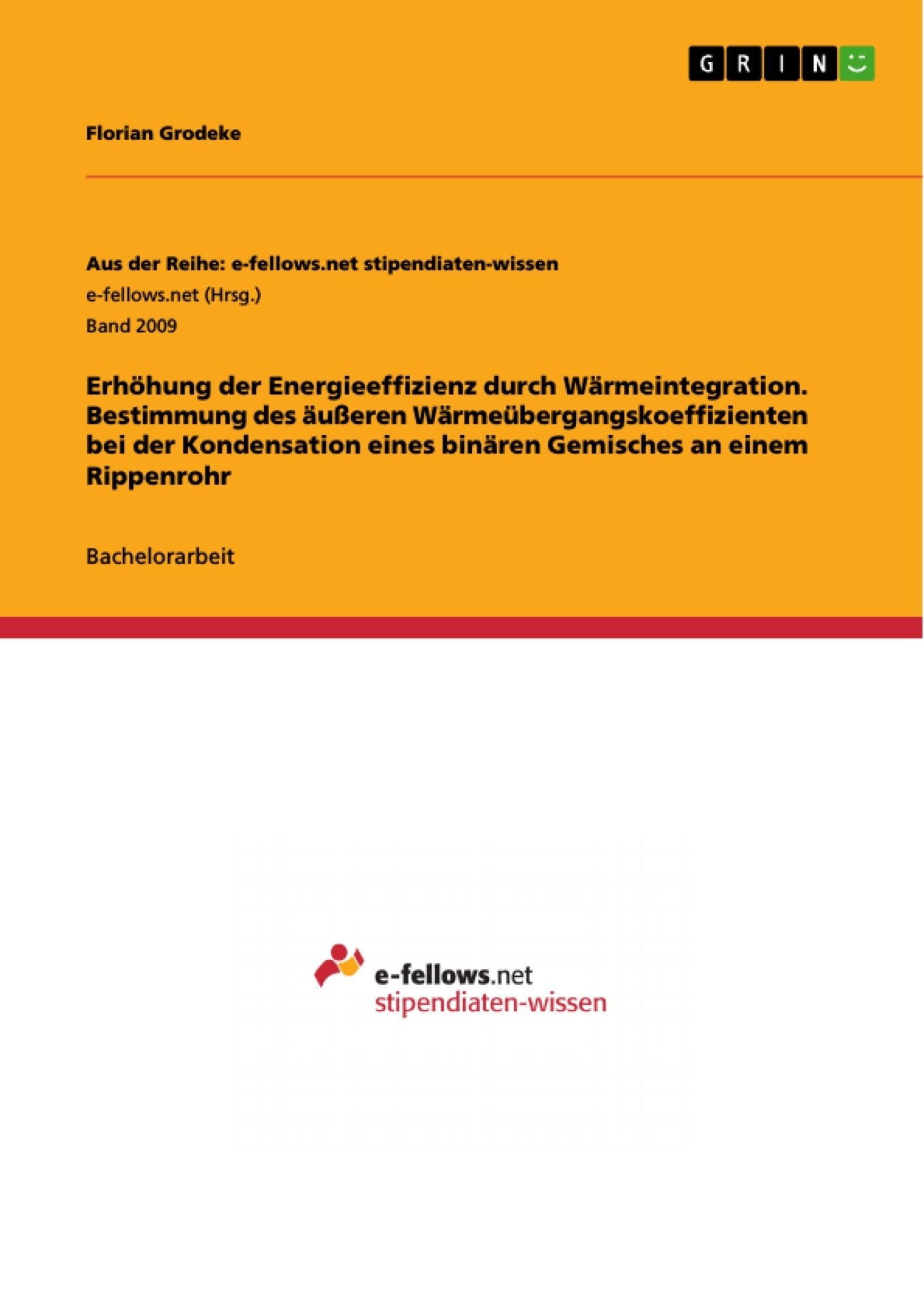 Titel: Erhöhung der Energieeffizienz durch Wärmeintegration. Bestimmung des äußeren Wärmeübergangskoeffizienten bei der Kondensation eines binären Gemisches an einem Rippenrohr