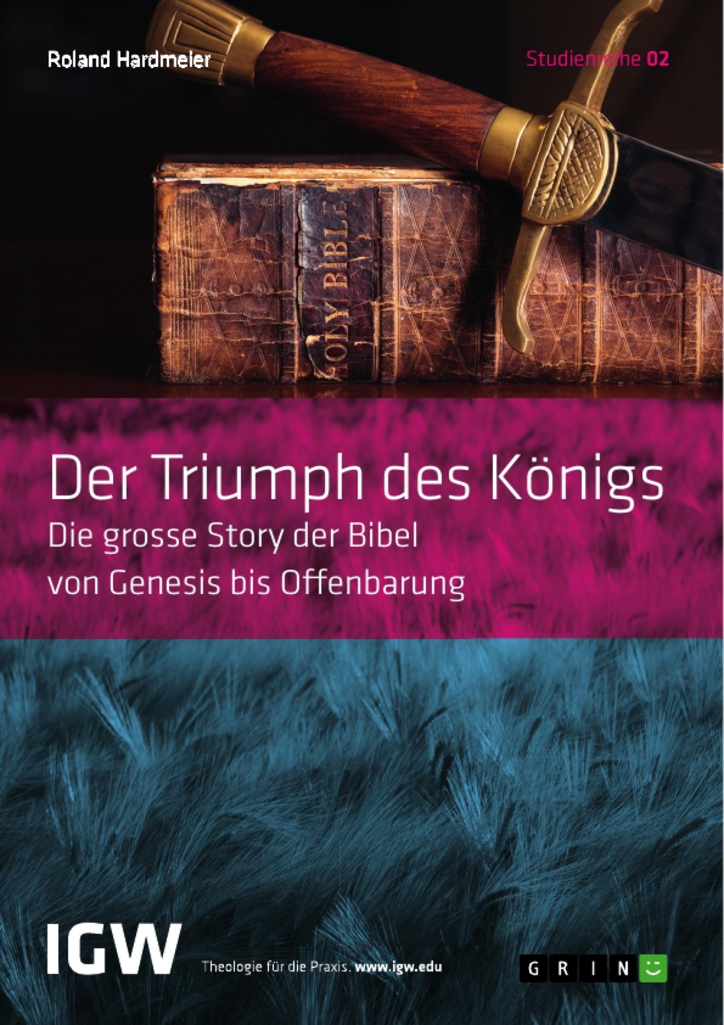 Titel: Der Triumph des Königs. Die grosse Story der Bibel von Genesis bis Offenbarung