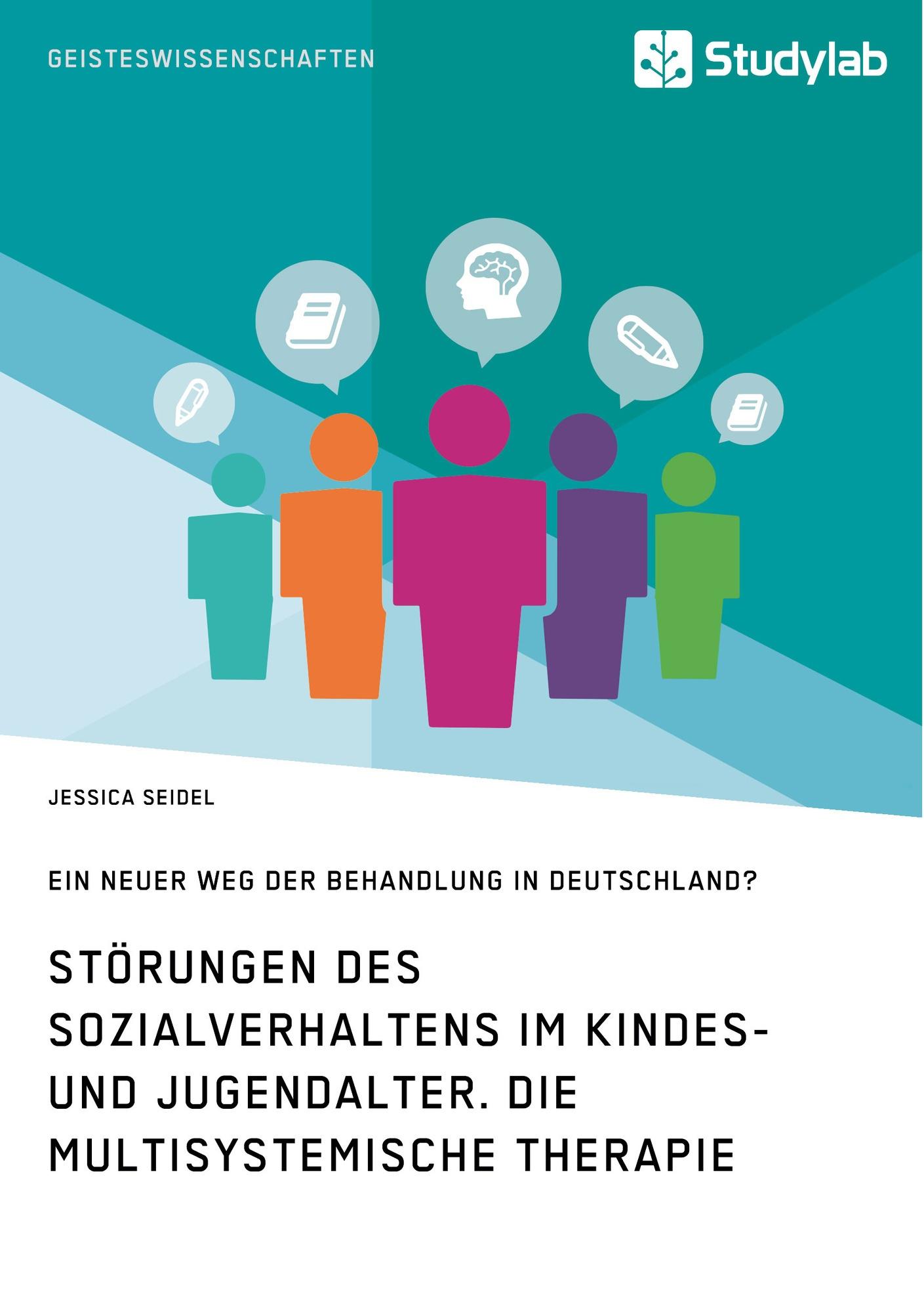 Titel: Störungen des Sozialverhaltens im Kindes- und Jugendalter. Die Multisystemische Therapie