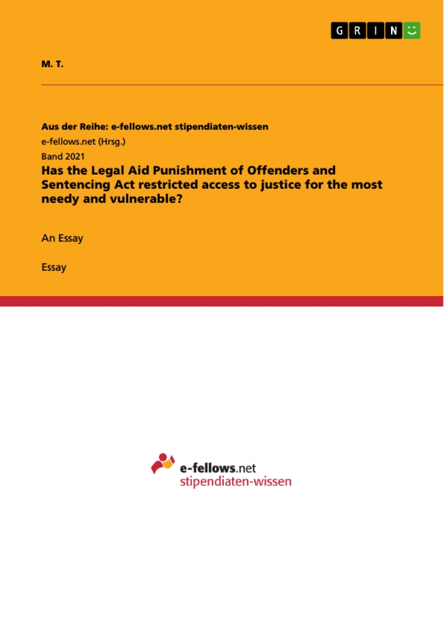 Title: Has the Legal Aid Punishment of Offenders and Sentencing Act restricted access to justice for the most needy and vulnerable?