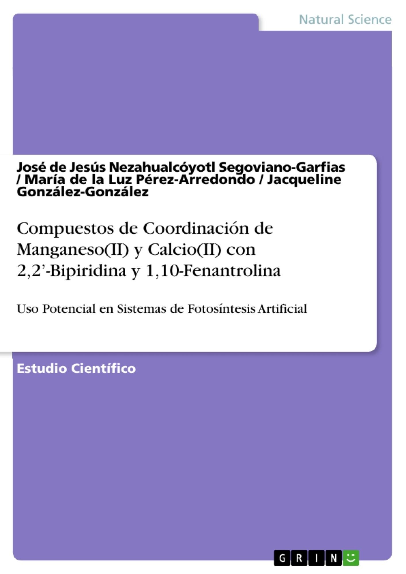 Título: Compuestos de Coordinación de Manganeso(II) y Calcio(II) con 2,2'-Bipiridina y 1,10-Fenantrolina para su Uso Potencial en Sistemas de Fotosíntesis Artificial