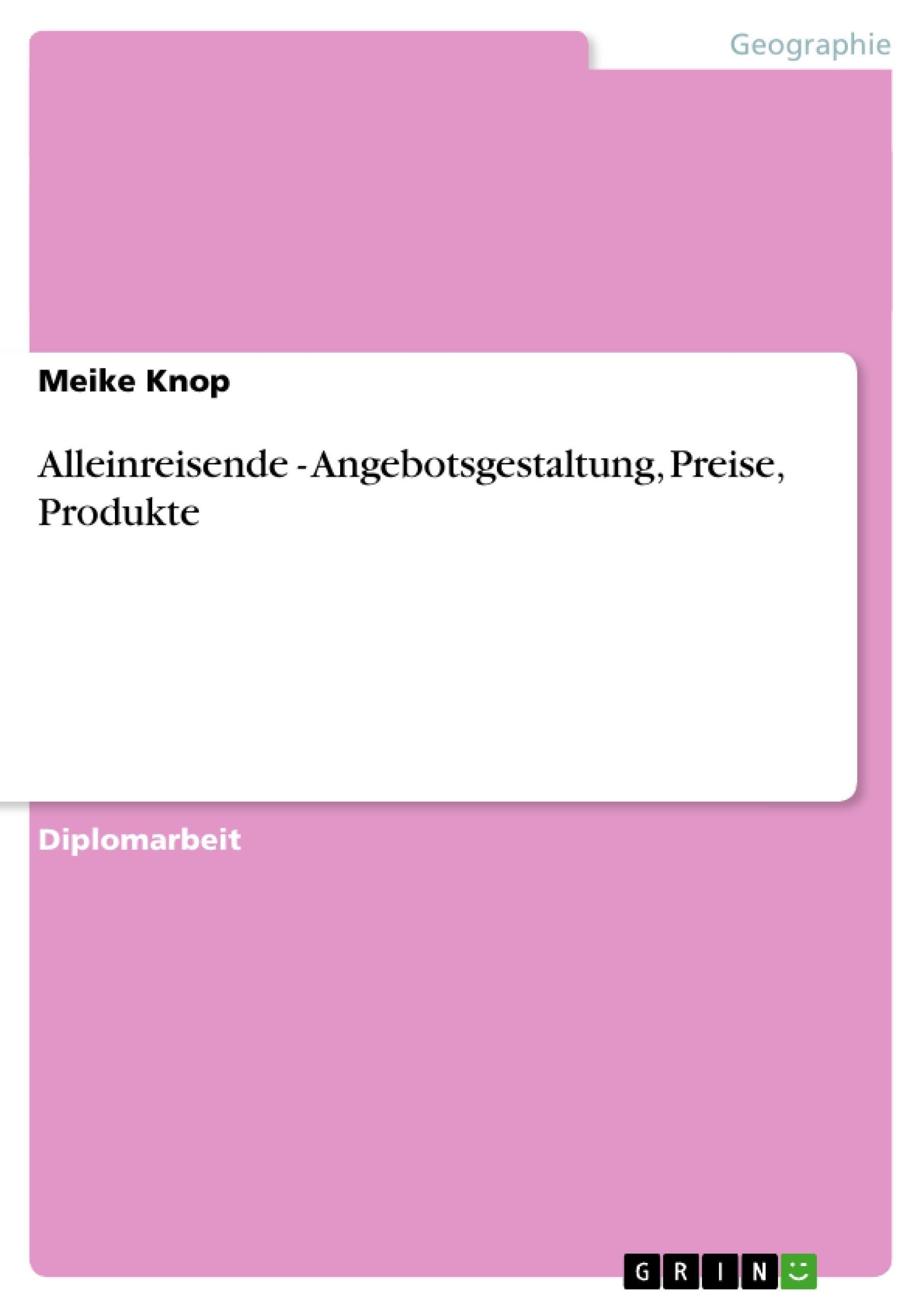 Titel: Alleinreisende - Angebotsgestaltung, Preise, Produkte