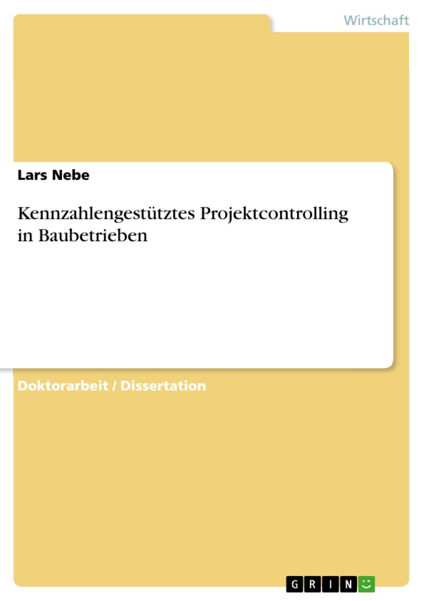 Titel: Kennzahlengestütztes Projektcontrolling in Baubetrieben