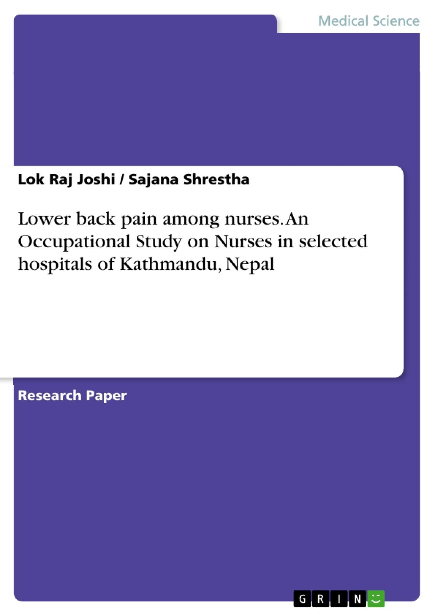 Title: Lower back pain among nurses. An Occupational Study on Nurses in selected hospitals of Kathmandu, Nepal