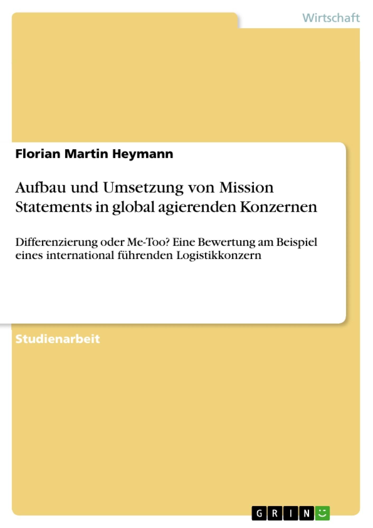 Titel: Aufbau und Umsetzung von Mission Statements in global agierenden Konzernen