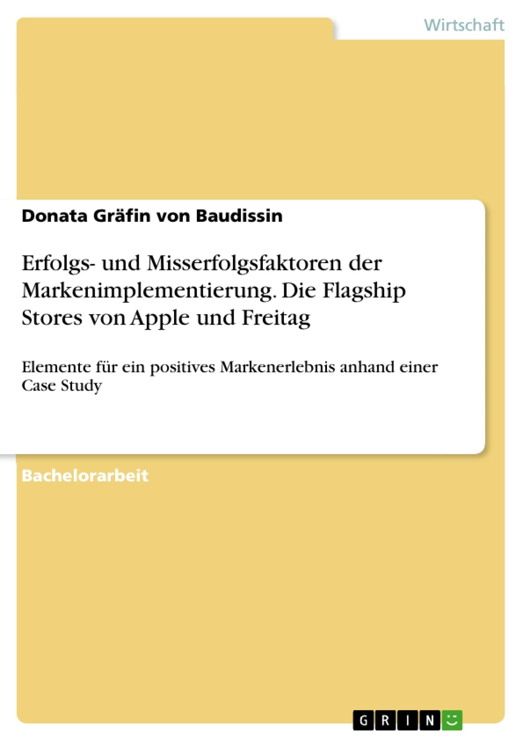 Titel: Erfolgs- und Misserfolgsfaktoren der Markenimplementierung. Die Flagship Stores von Apple und Freitag