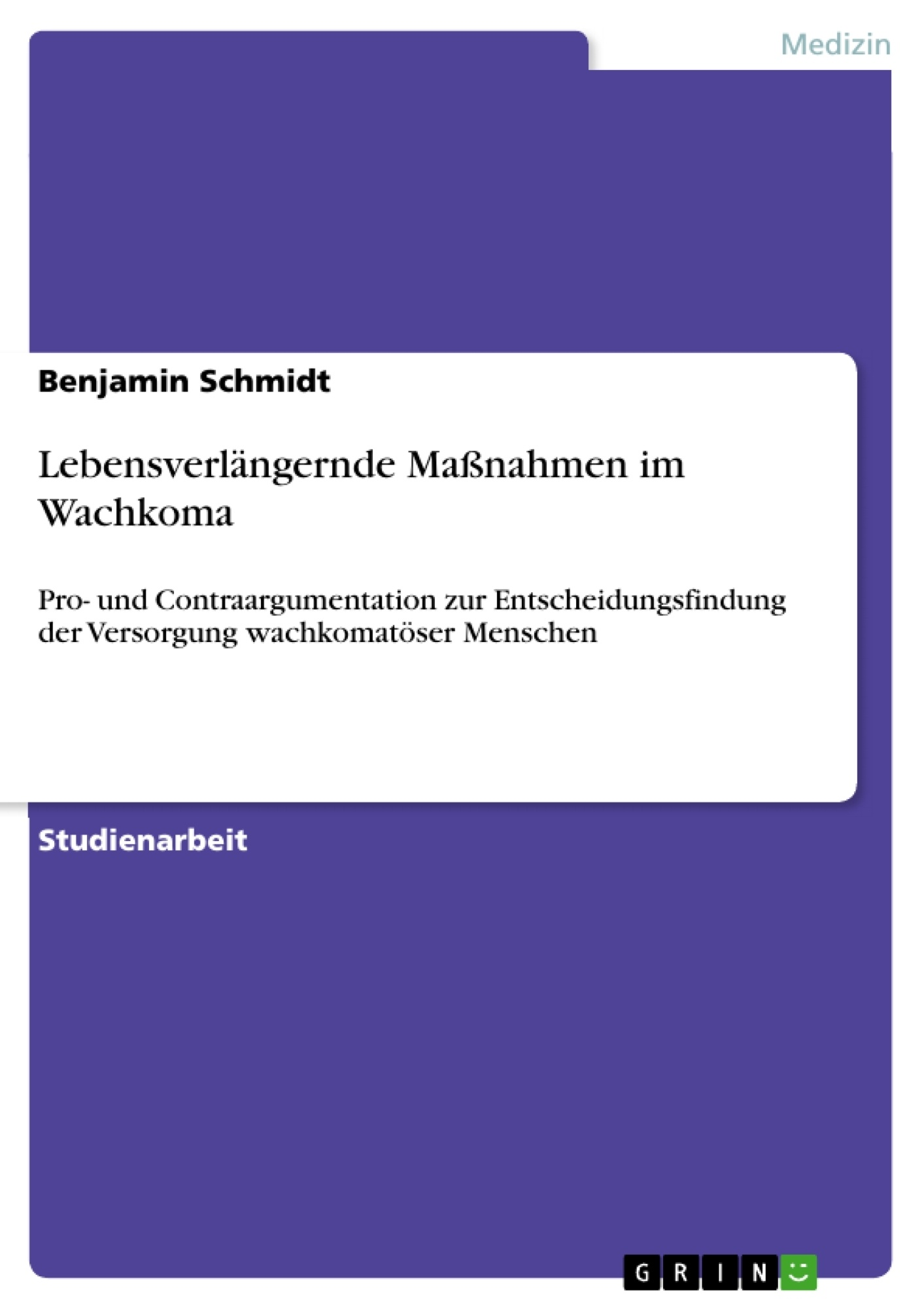 Titel: Lebensverlängernde Maßnahmen im Wachkoma