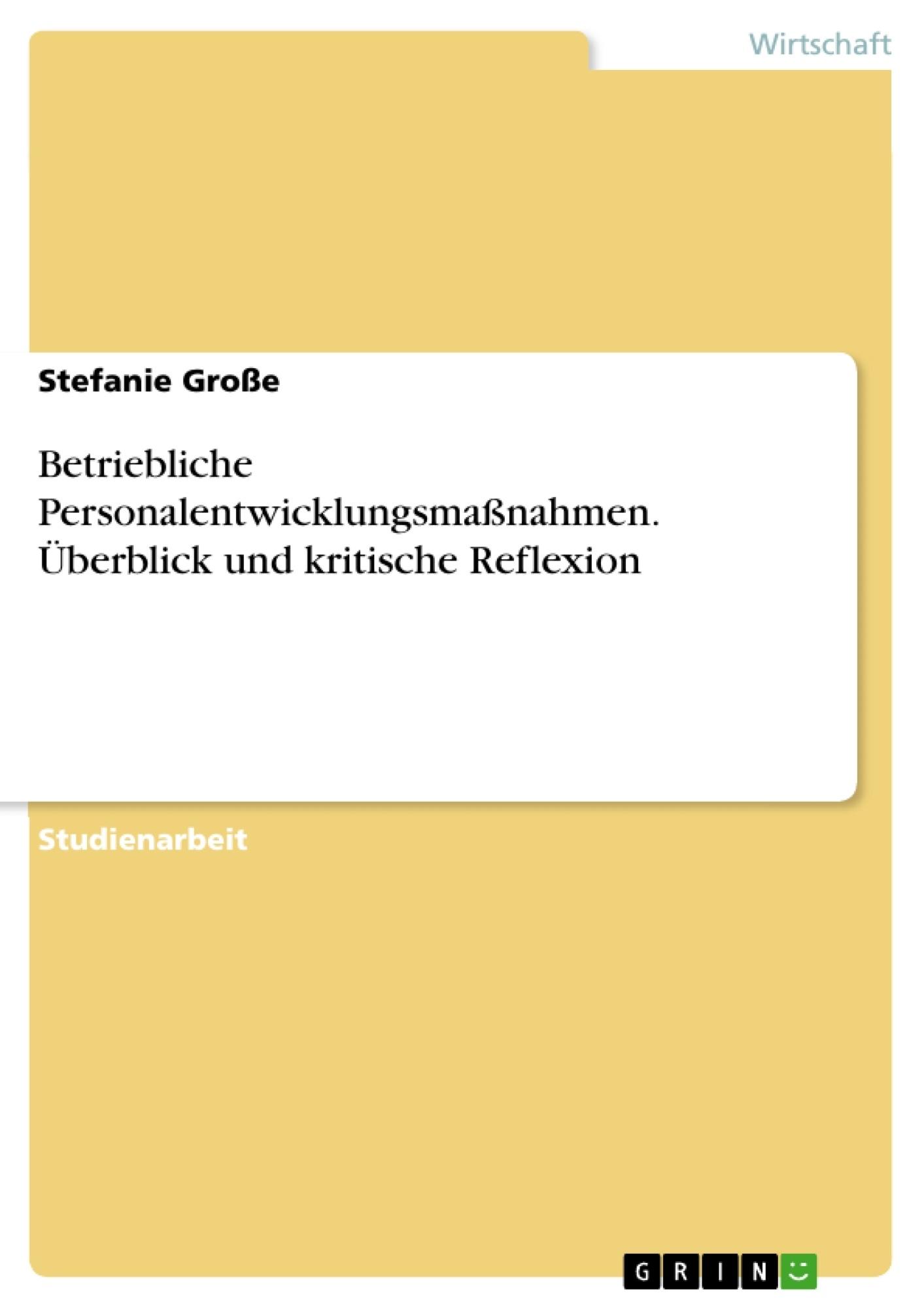 Titel: Betriebliche Personalentwicklungsmaßnahmen. Überblick und kritische Reflexion