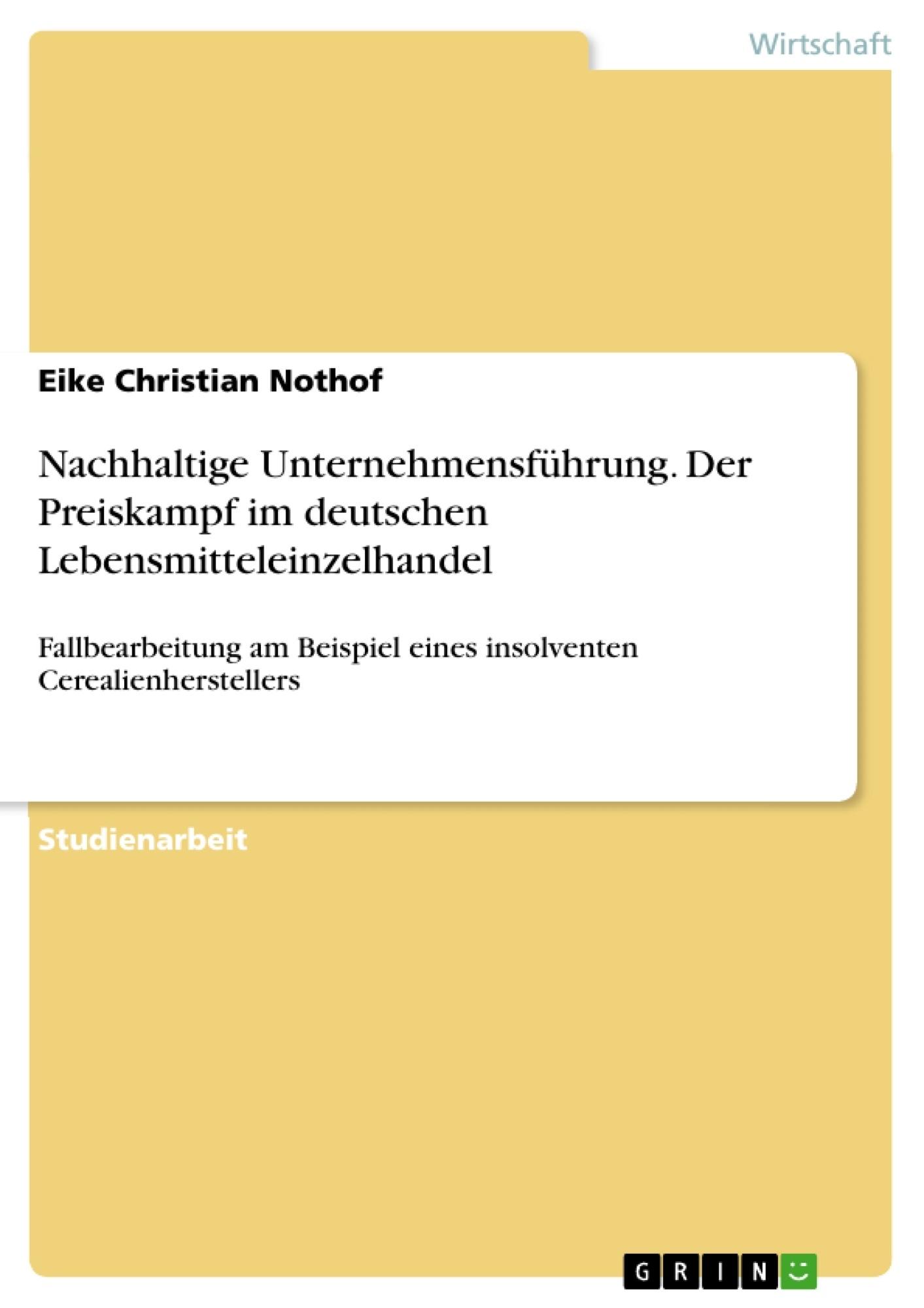 Titel: Nachhaltige Unternehmensführung. Der Preiskampf im deutschen Lebensmitteleinzelhandel