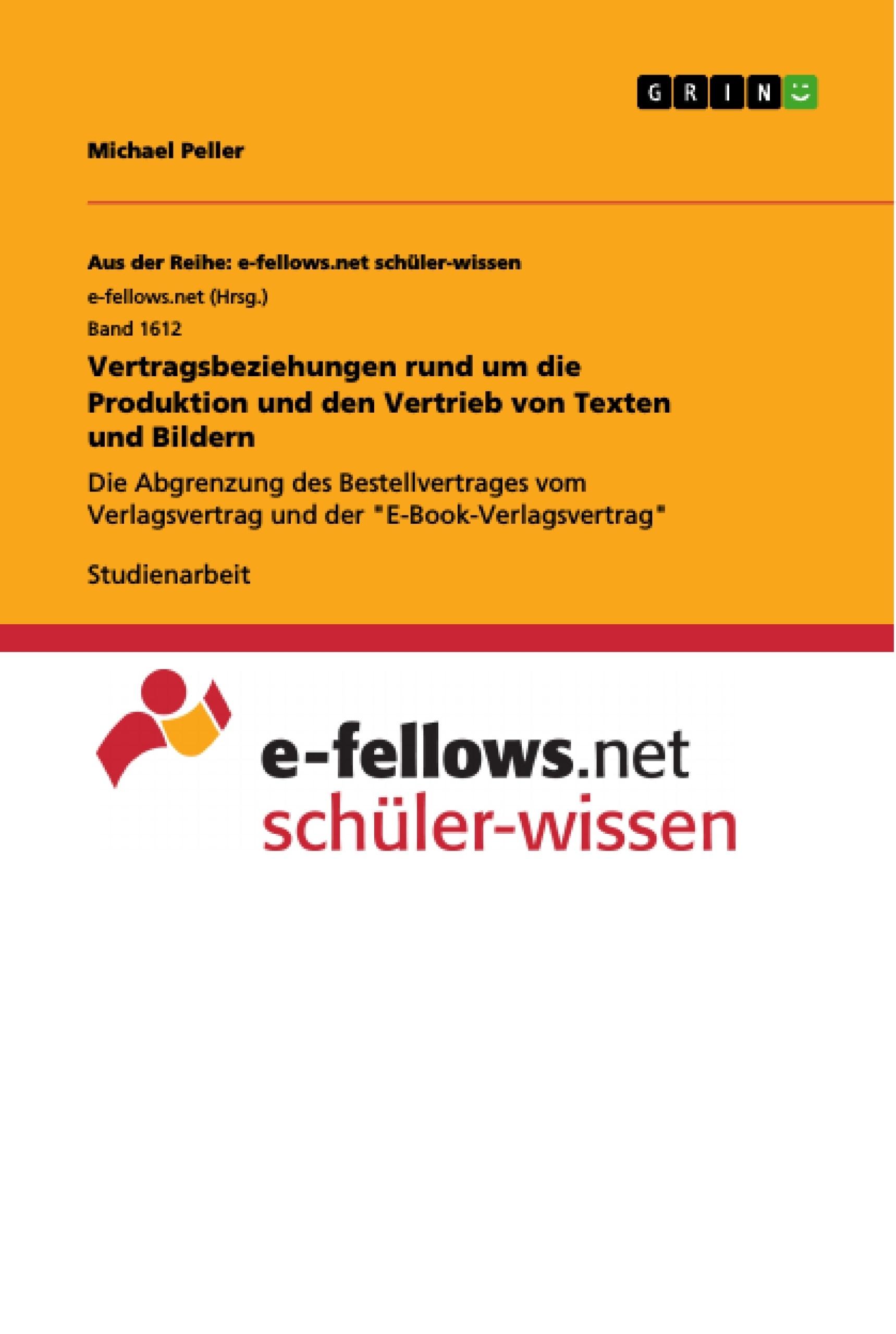 Titel: Vertragsbeziehungen rund um die Produktion und den Vertrieb von Texten und Bildern