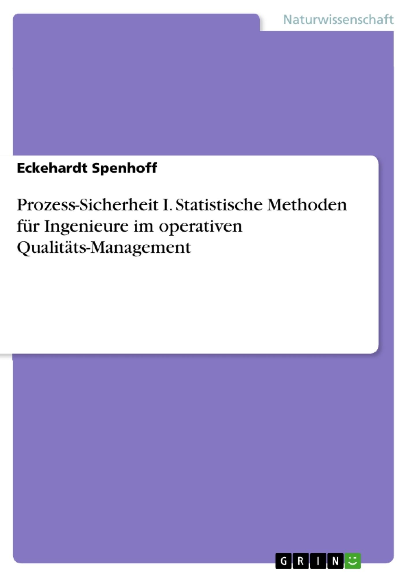 Prozess-Sicherheit I. Statistische Methoden für Ingenieure im ...
