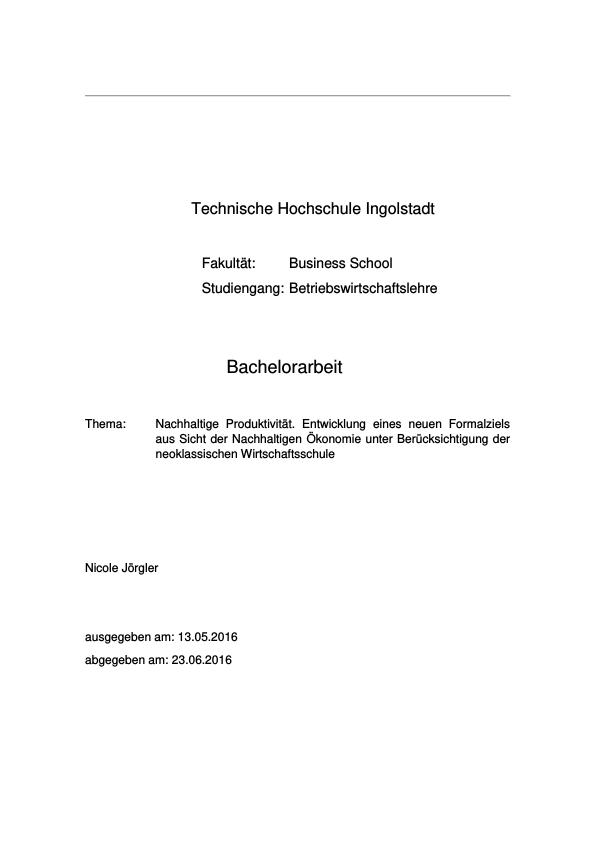 Titel: Nachhaltige Produktivität. Entwicklung eines neuen Formalziels aus Sicht der Nachhaltigen Ökonomie unter Berücksichtigung der neoklassischen Wirtschaftsschule