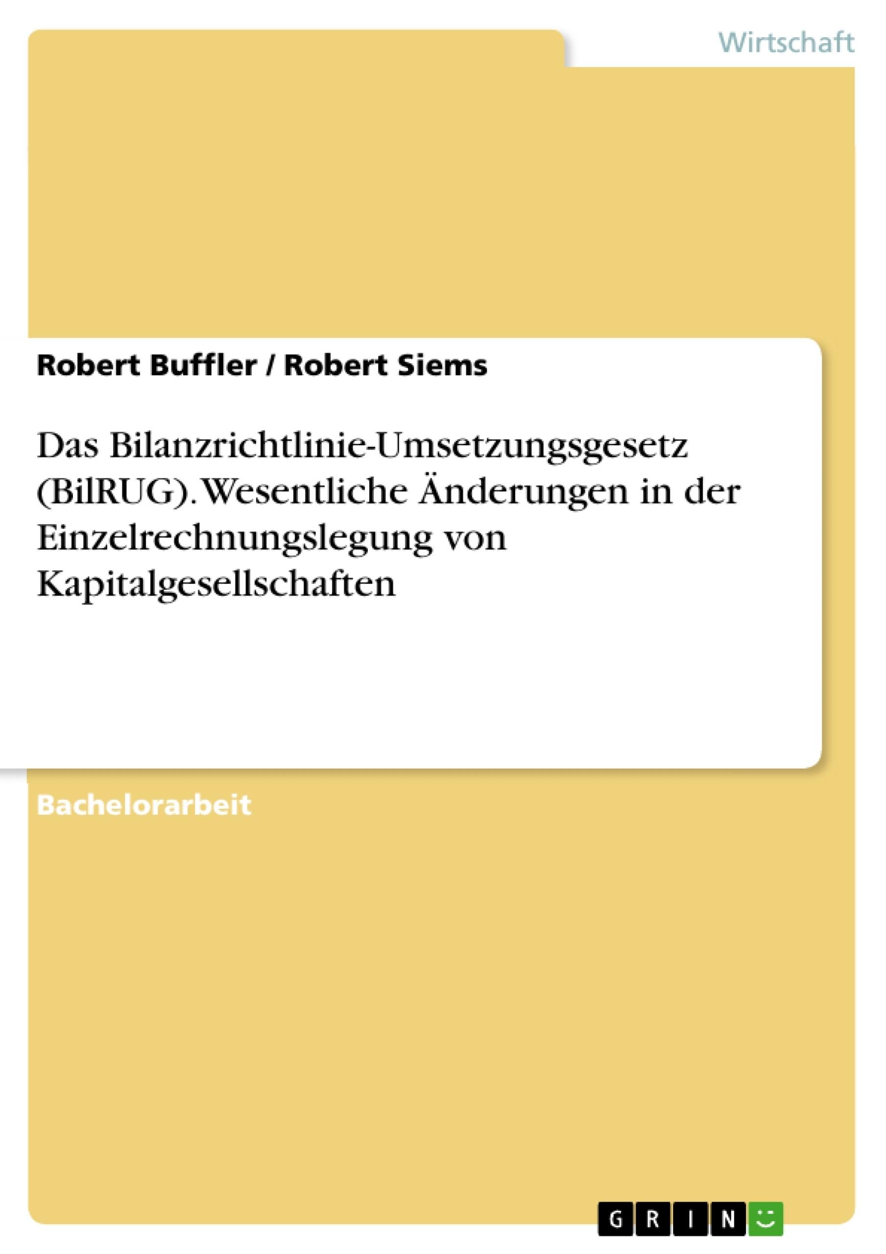 Titel: Das Bilanzrichtlinie-Umsetzungsgesetz (BilRUG). Wesentliche Änderungen in der Einzelrechnungslegung von Kapitalgesellschaften