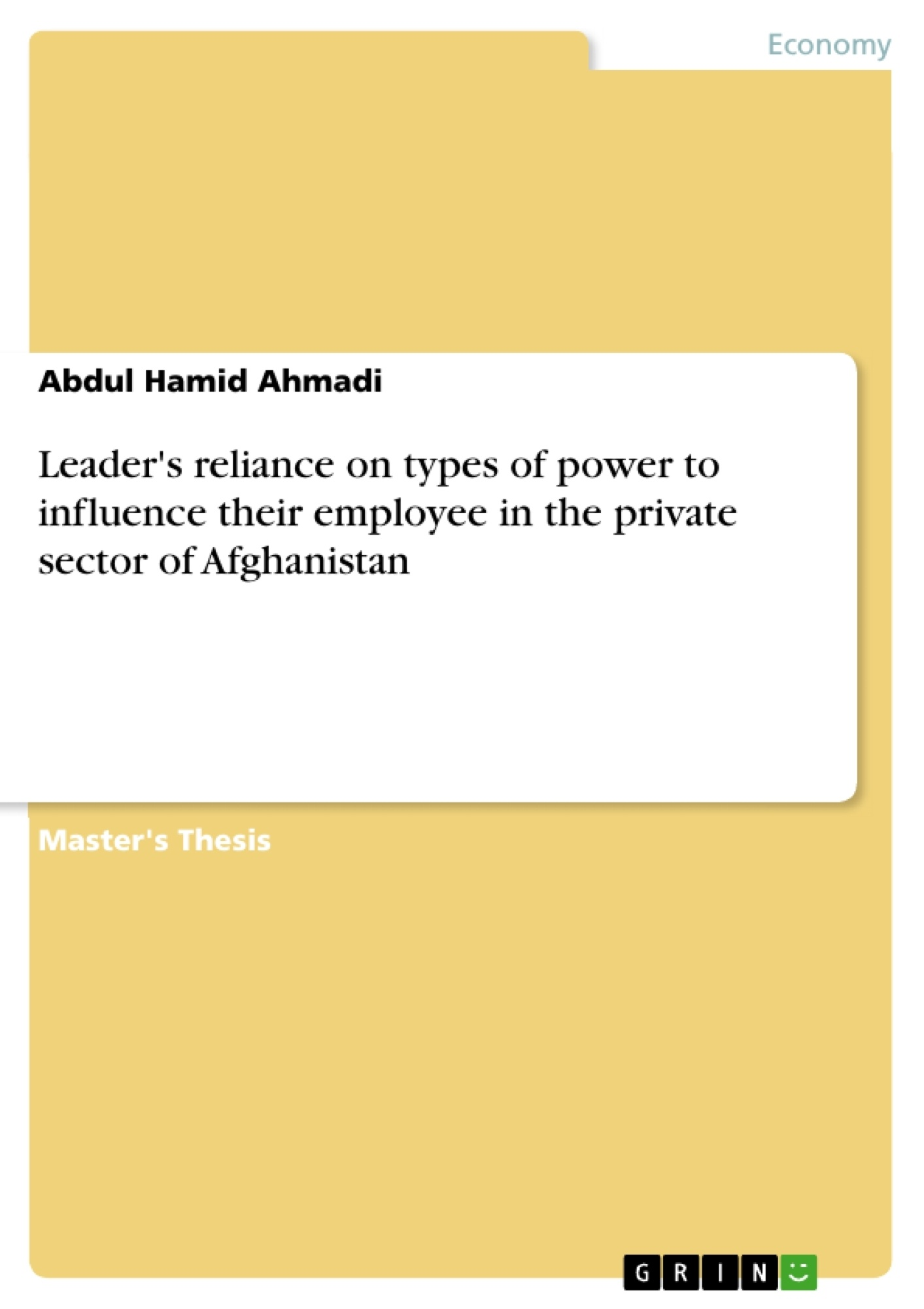 Title: Leader's reliance on types of power to influence their employee in the private sector of Afghanistan