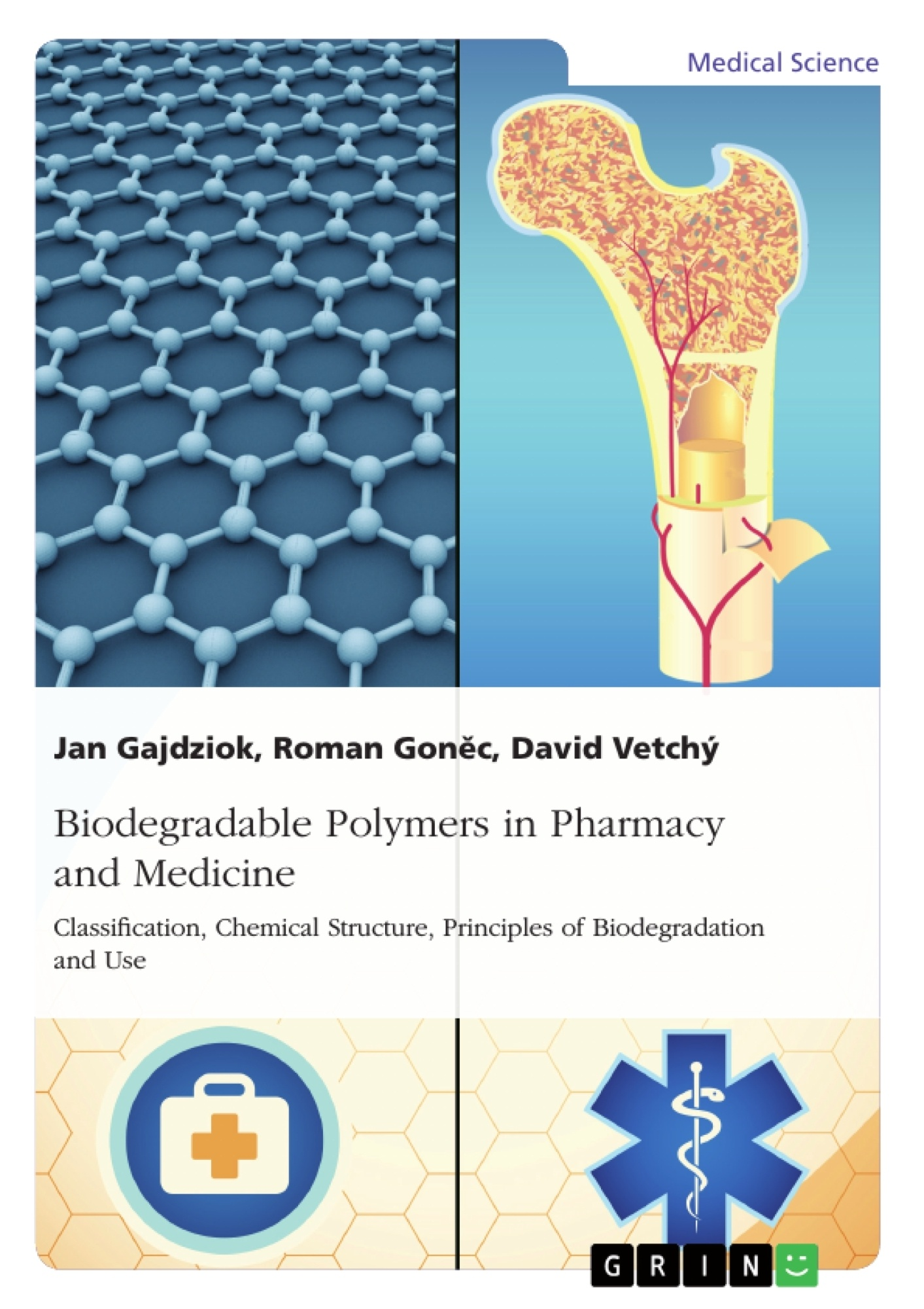 Title: Biodegradable Polymers in Pharmacy and Medicine. Classification, Chemical Structure, Principles of Biodegradation and Use