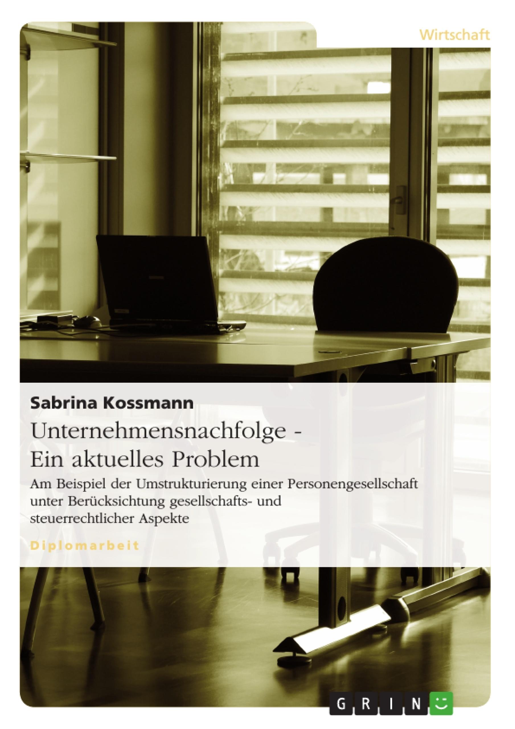 Titel: Unternehmensnachfolge - Ein aktuelles Problem