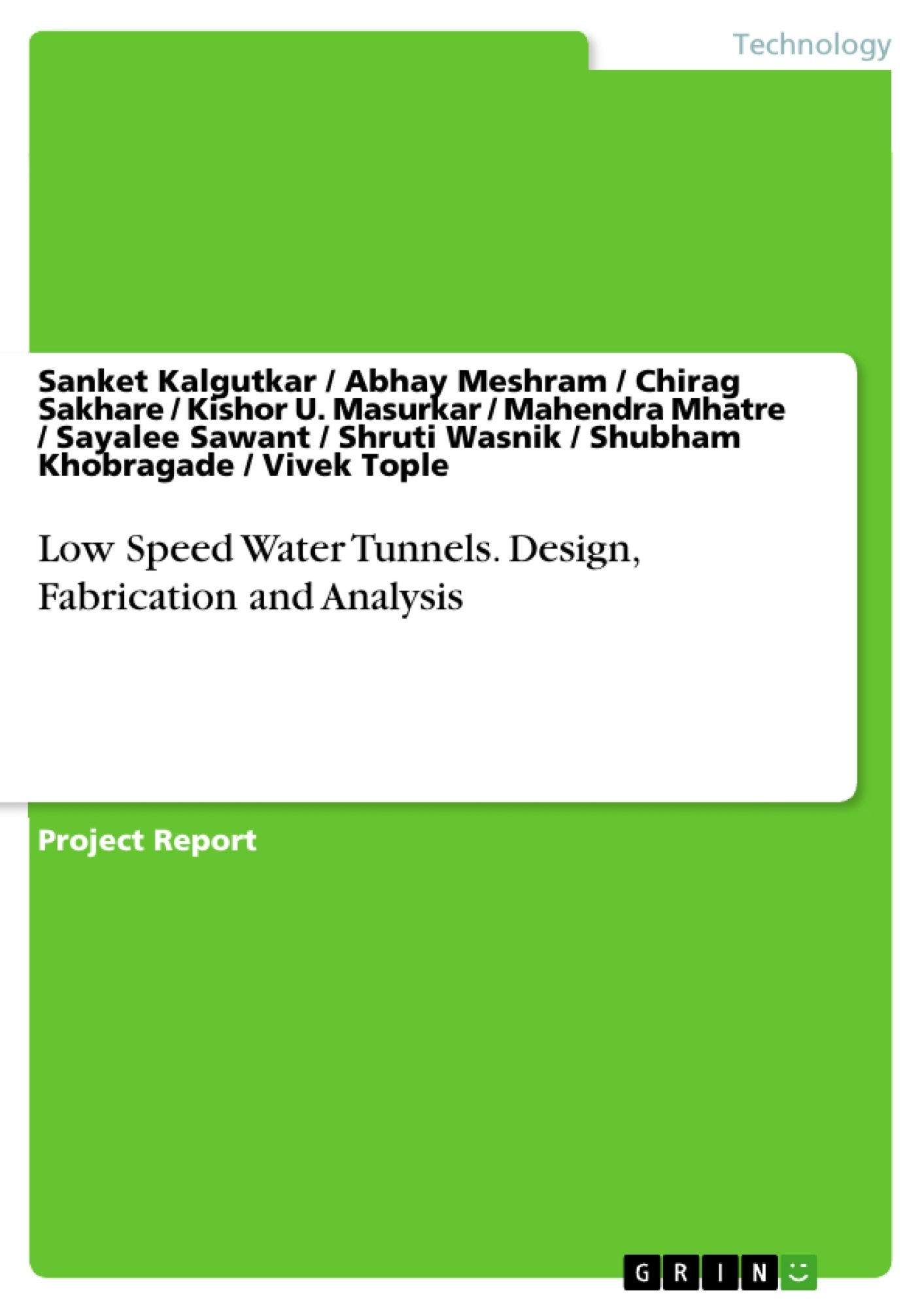 GRIN - Low Speed Water Tunnels  Design, Fabrication and Analysis