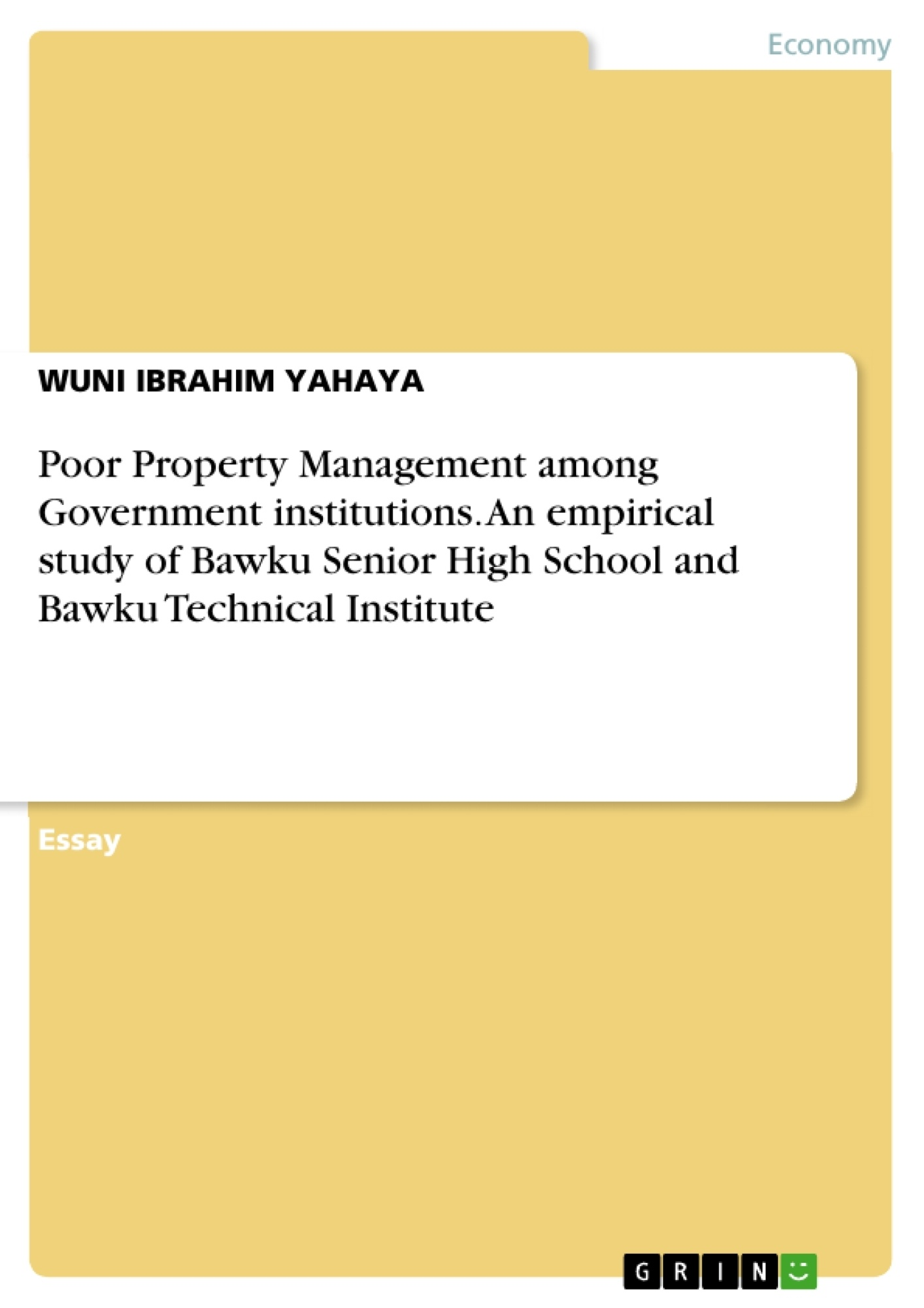 Title: Poor Property Management among Government institutions. An empirical study of Bawku Senior High School and Bawku Technical Institute