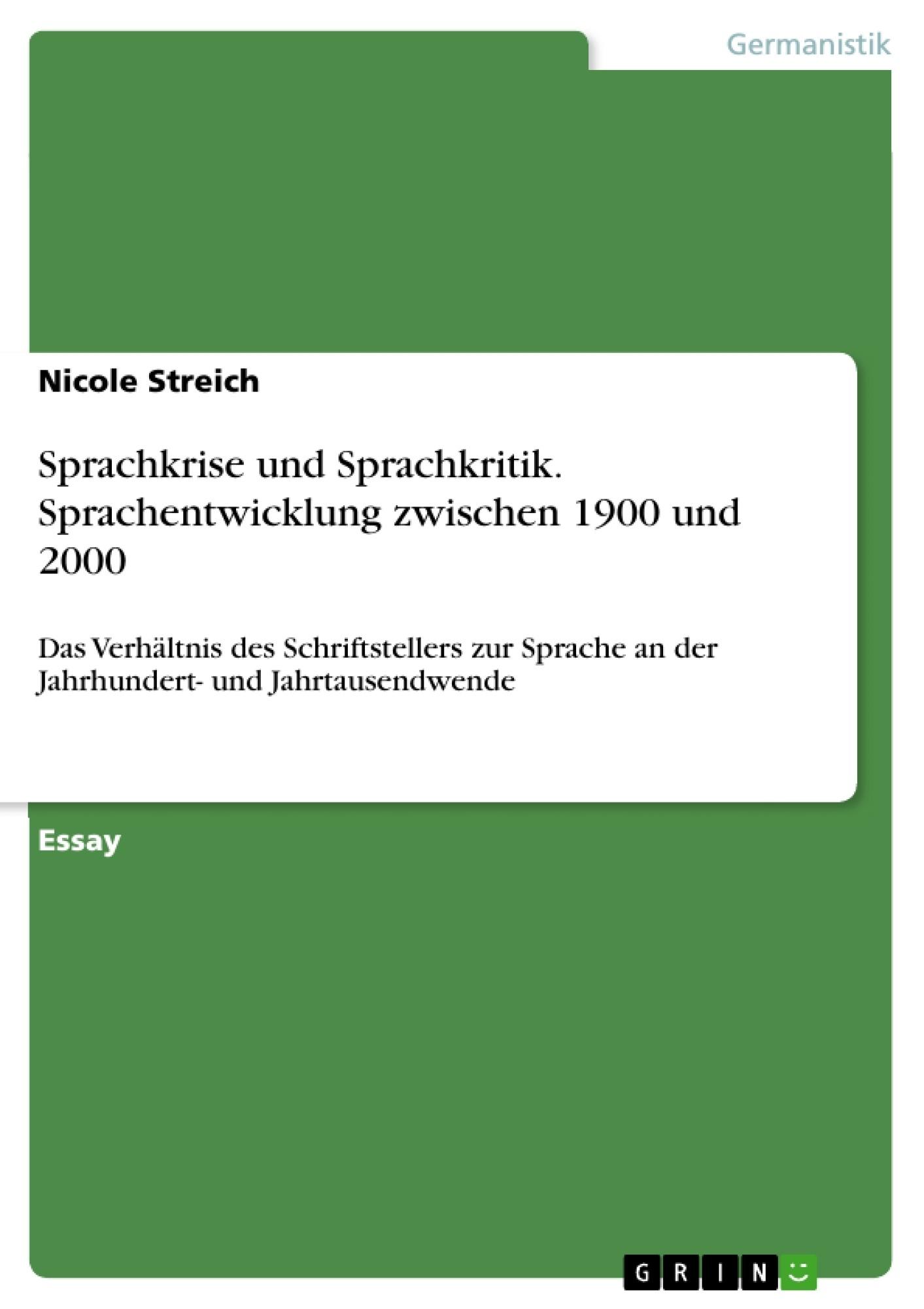 Titel: Sprachkrise und Sprachkritik. Sprachentwicklung zwischen 1900 und 2000