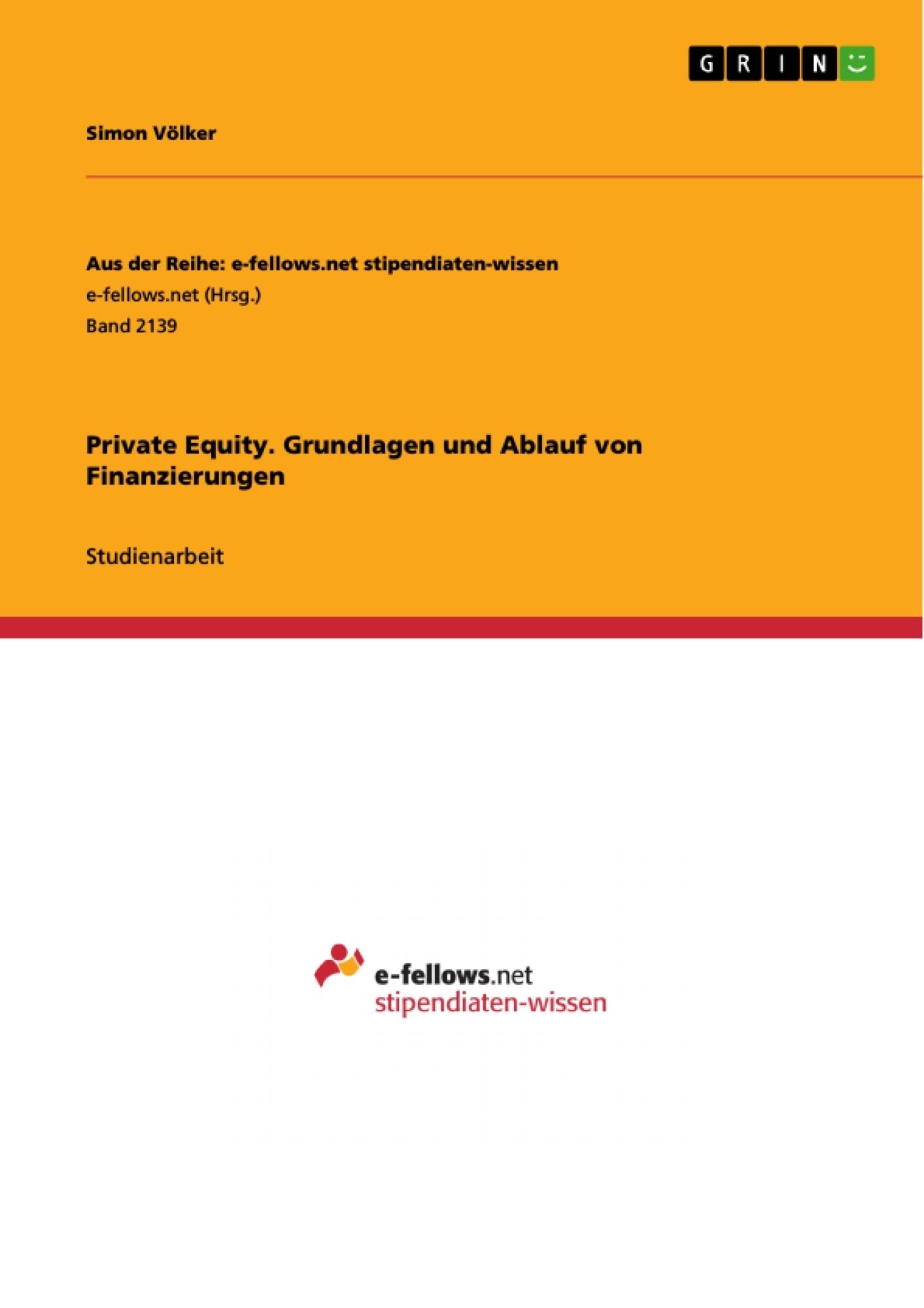 Titel: Private Equity. Grundlagen und Ablauf von Finanzierungen