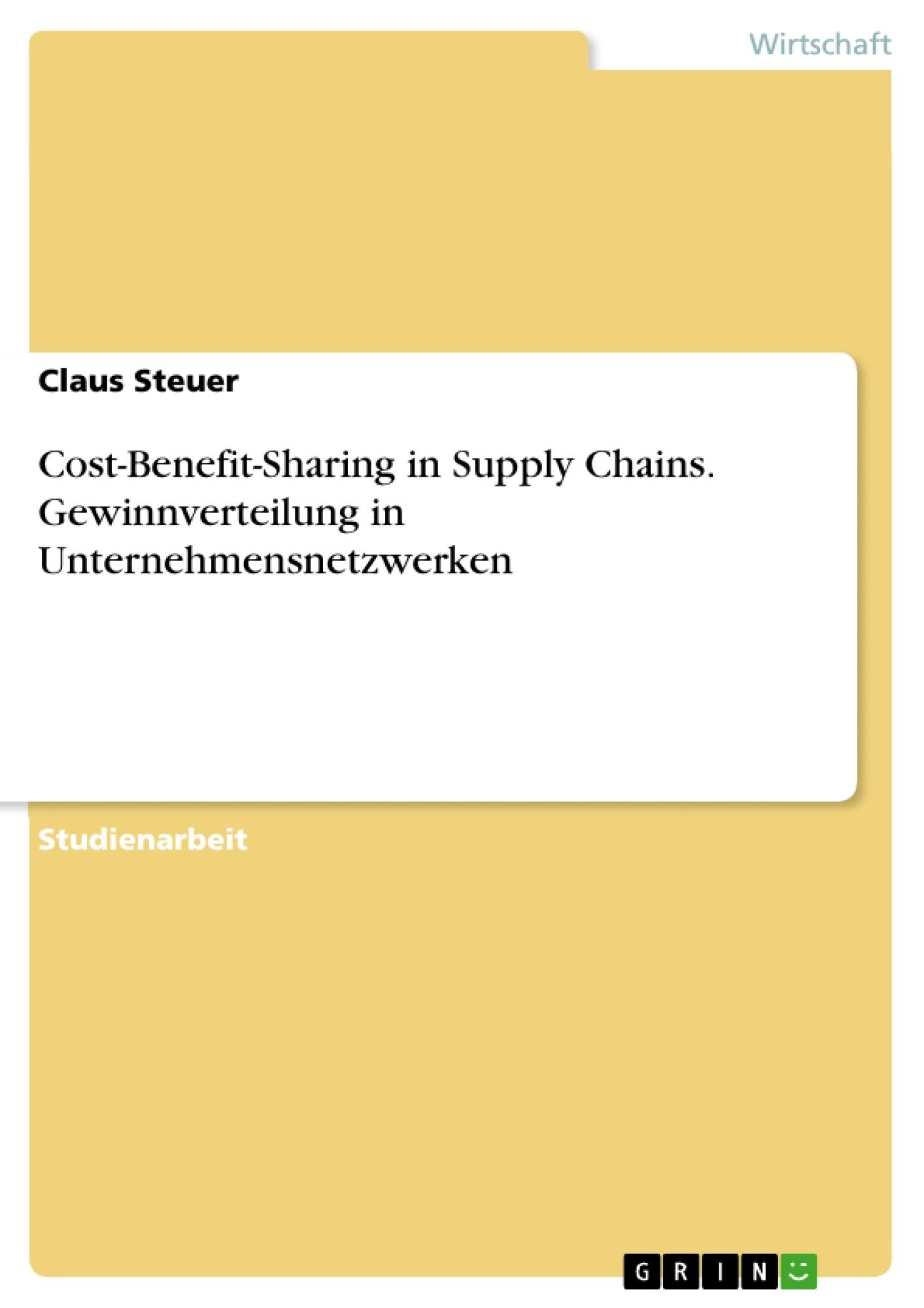 Titel: Cost-Benefit-Sharing in Supply Chains. Gewinnverteilung in Unternehmensnetzwerken