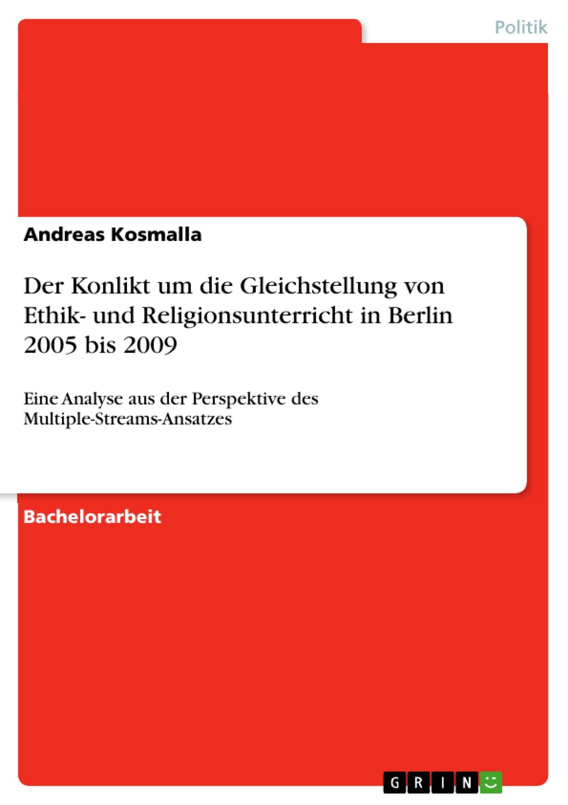 Titel: Der Konlikt um die Gleichstellung von Ethik- und Religionsunterricht in Berlin 2005 bis 2009