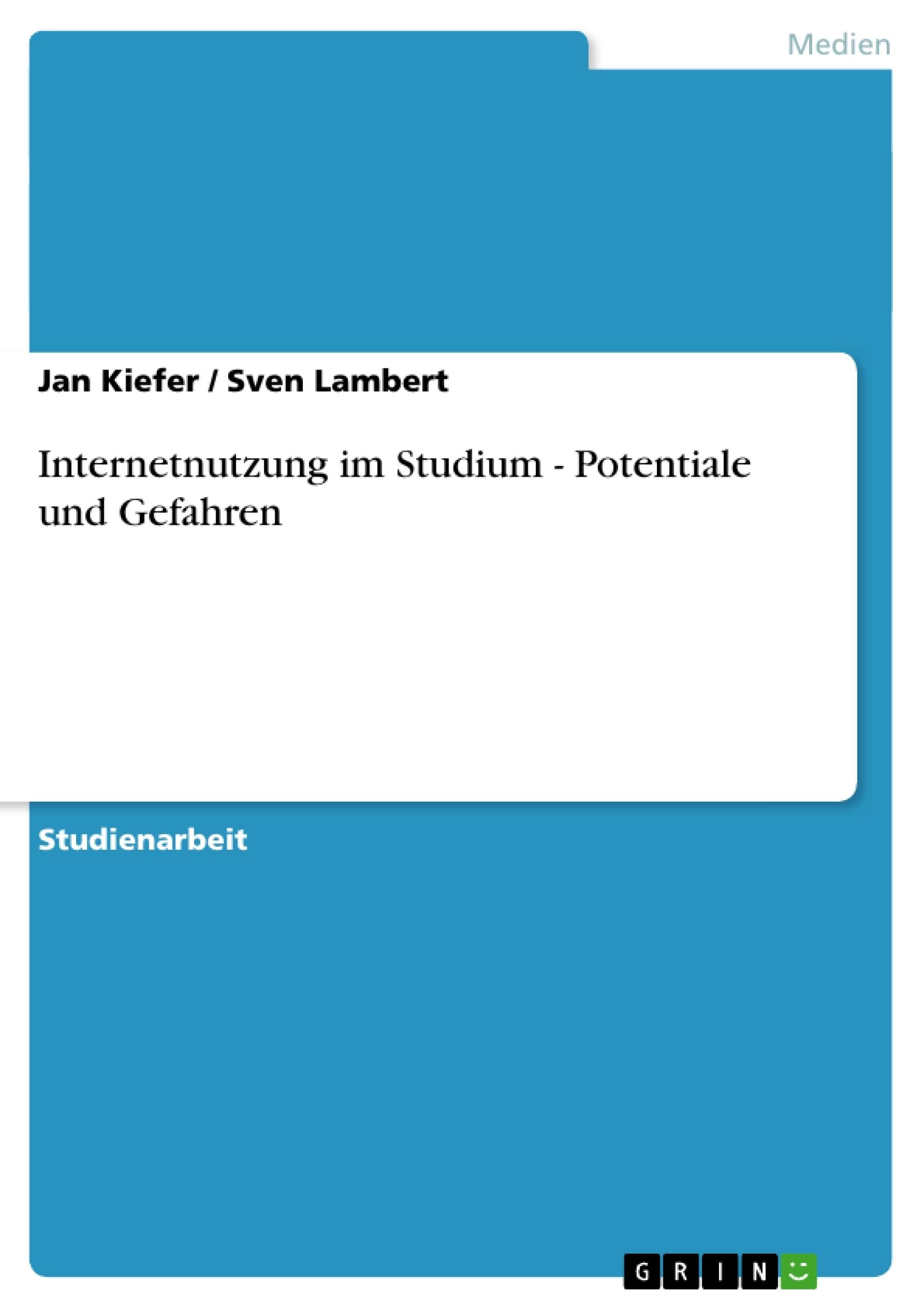 Titel: Internetnutzung im Studium - Potentiale und Gefahren