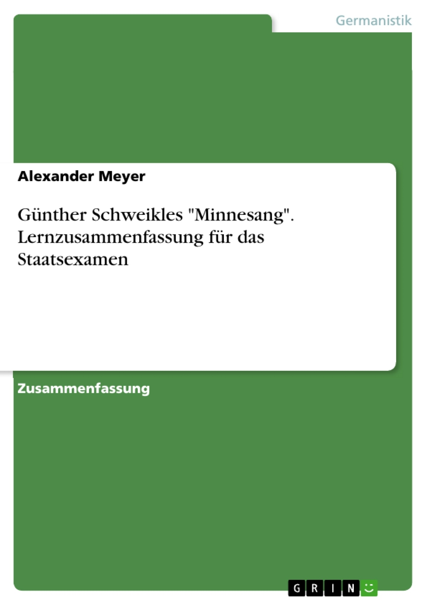 """Titel: Günther Schweikles """"Minnesang"""". Lernzusammenfassung für das Staatsexamen"""