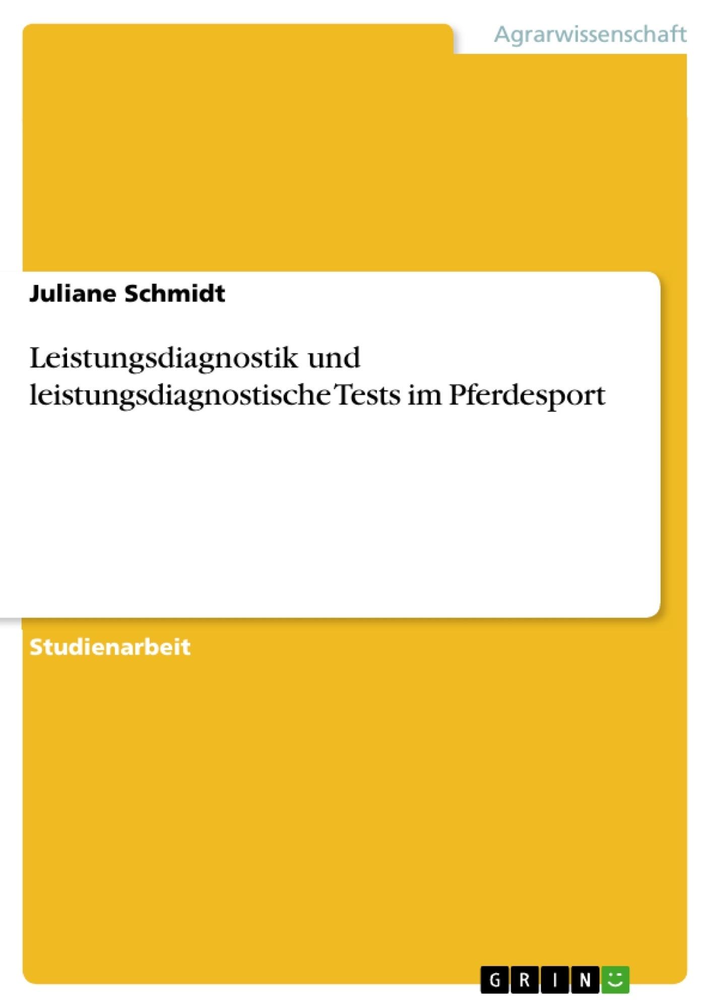 Titel: Leistungsdiagnostik und leistungsdiagnostische Tests im Pferdesport