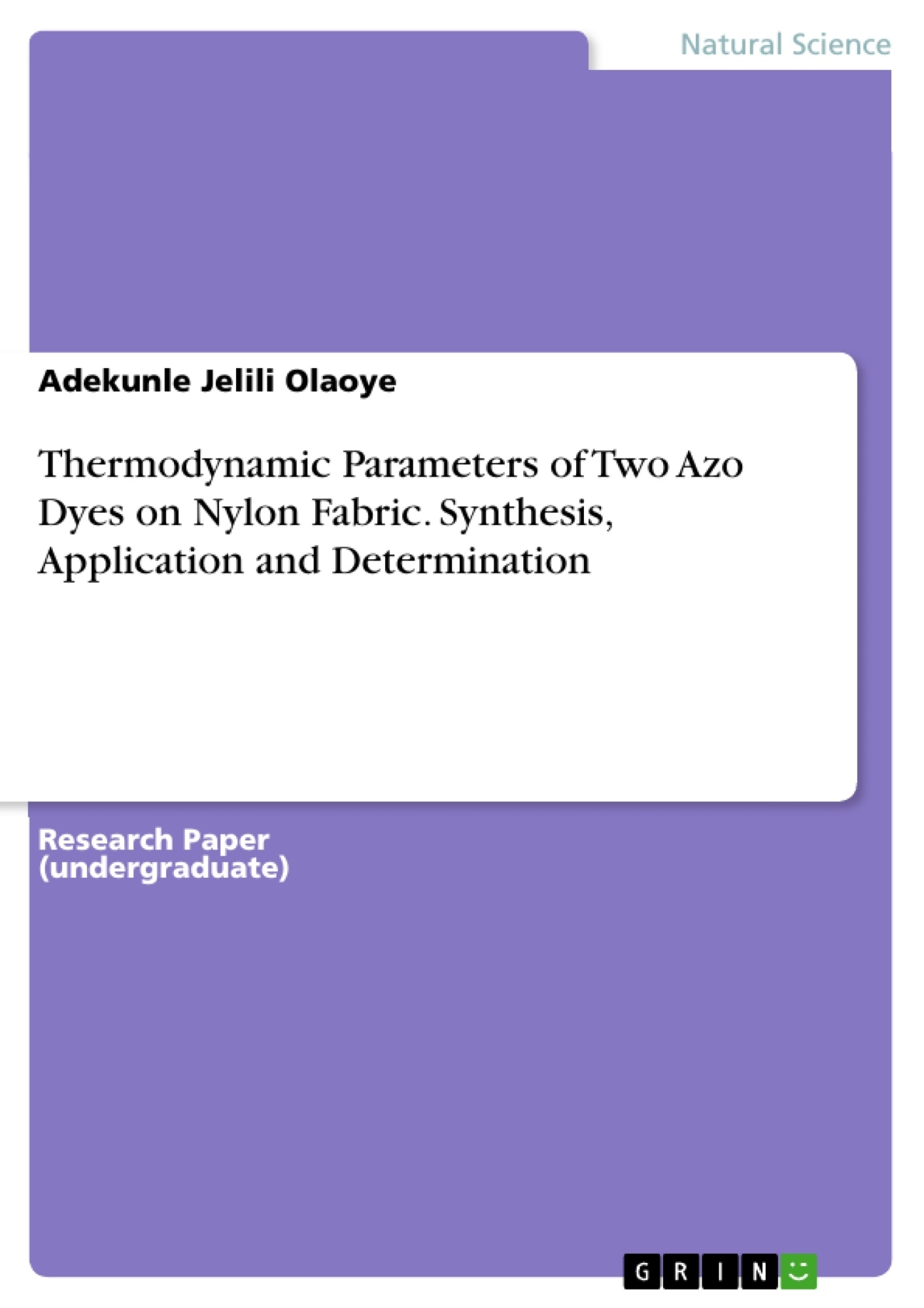 Title: Thermodynamic Parameters of Two Azo Dyes on Nylon Fabric. Synthesis, Application and Determination