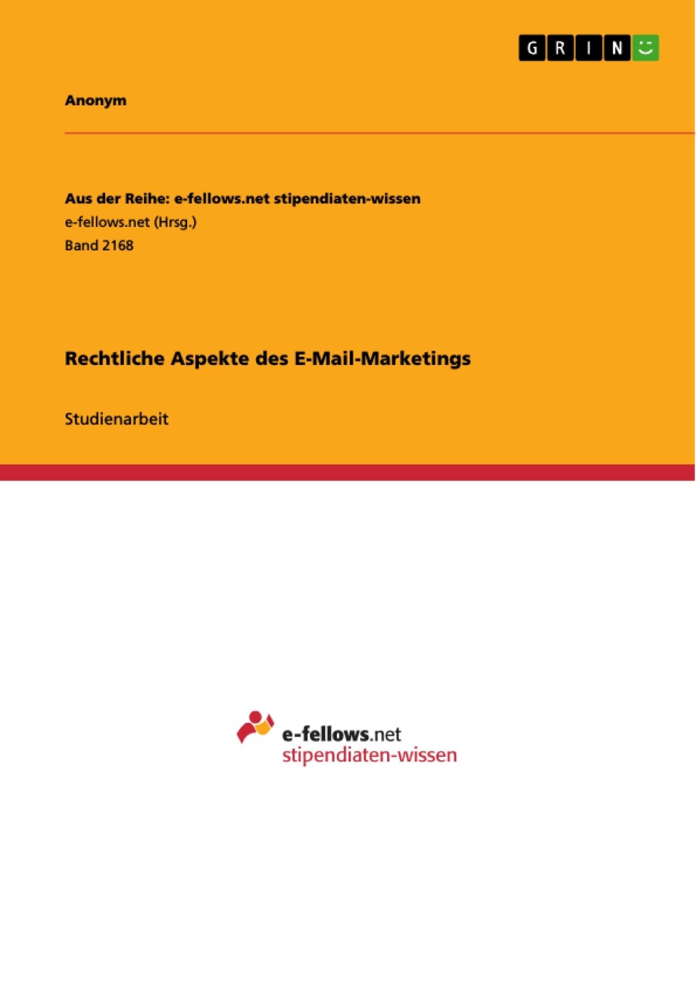 Titel: Rechtliche Aspekte des E-Mail-Marketings