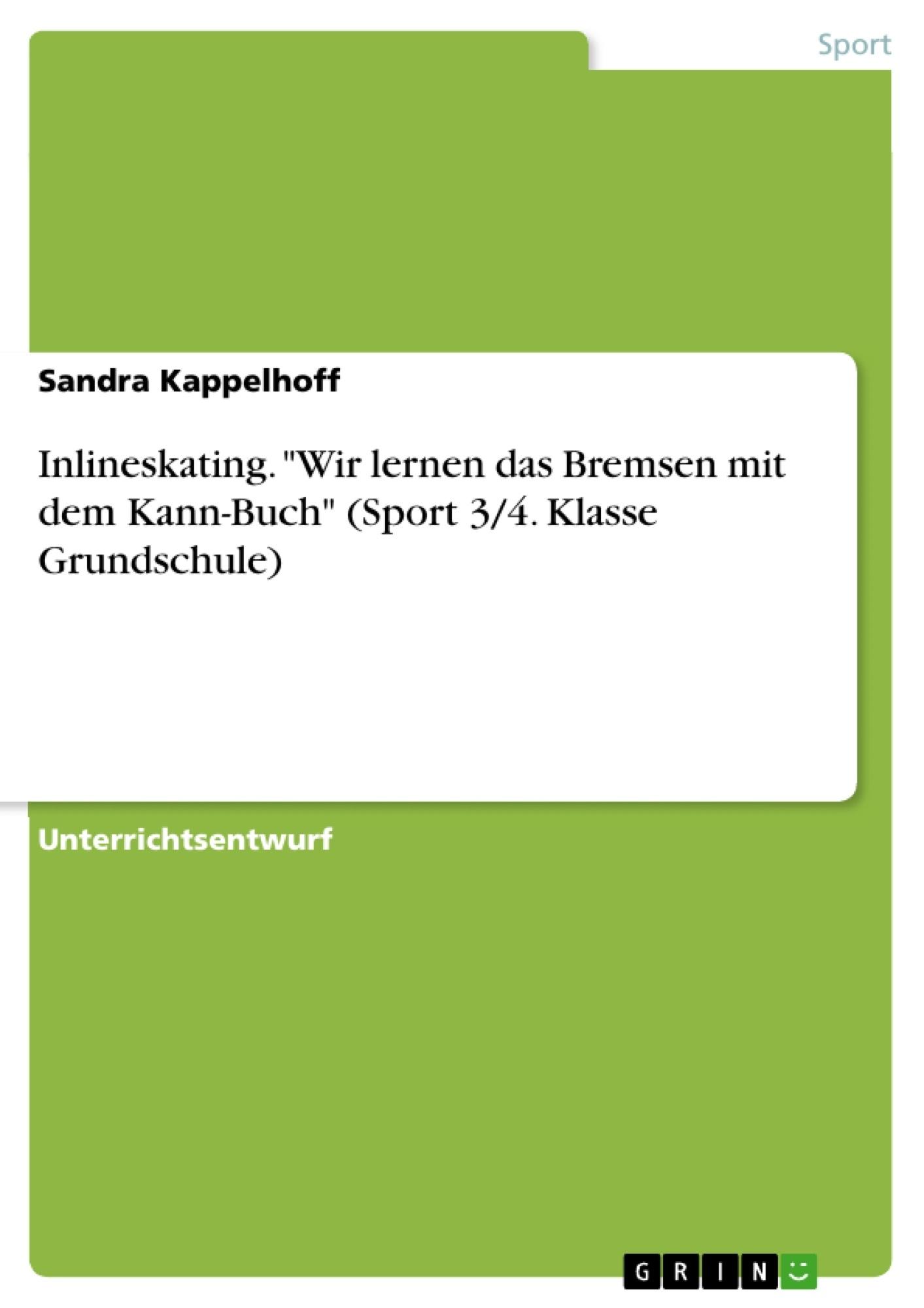 """Titel: Inlineskating. """"Wir lernen das Bremsen mit dem Kann-Buch"""" (Sport 3/4. Klasse Grundschule)"""