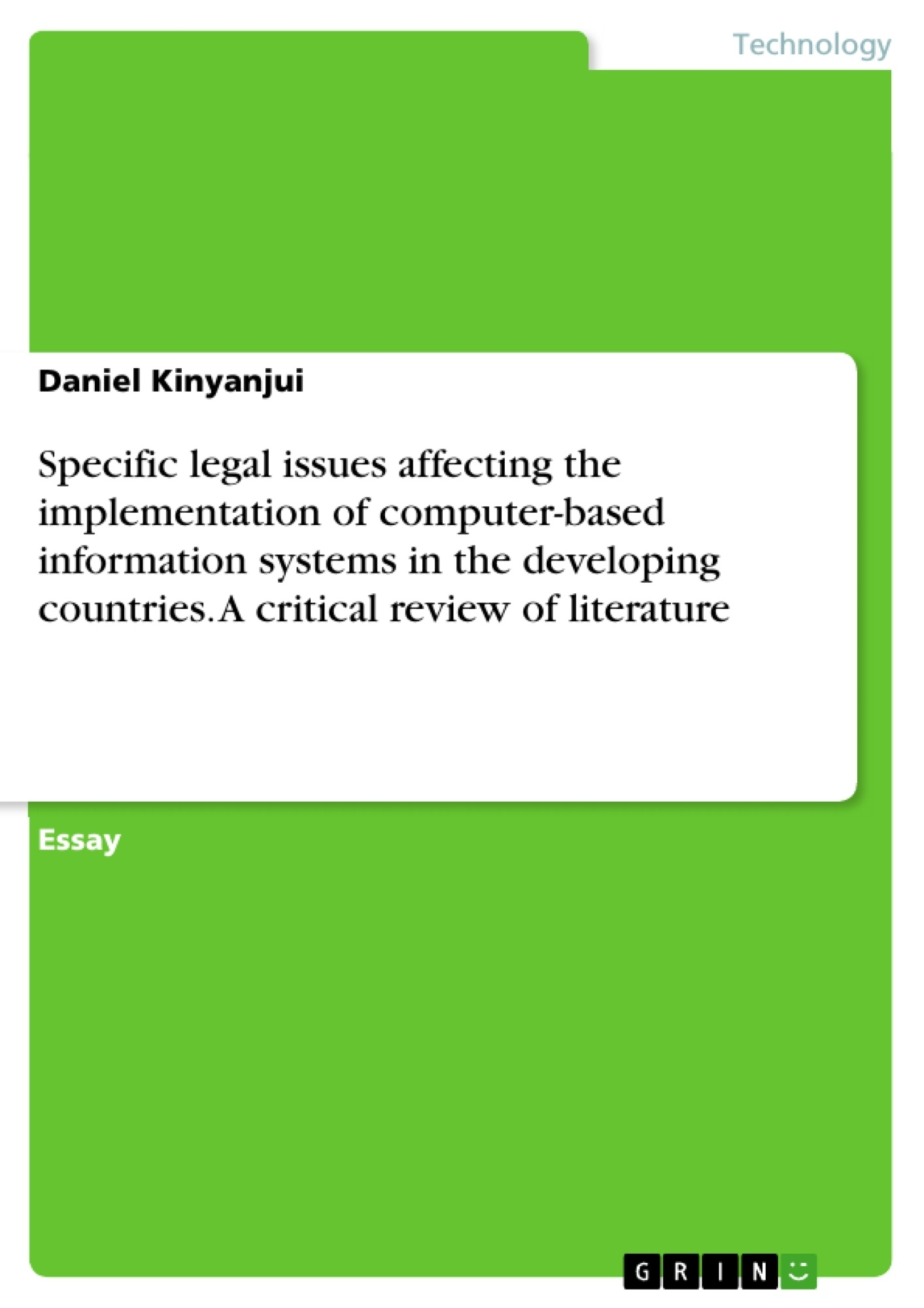 Title: Specific legal issues affecting the implementation of computer-based information systems in the developing countries. A critical review of literature