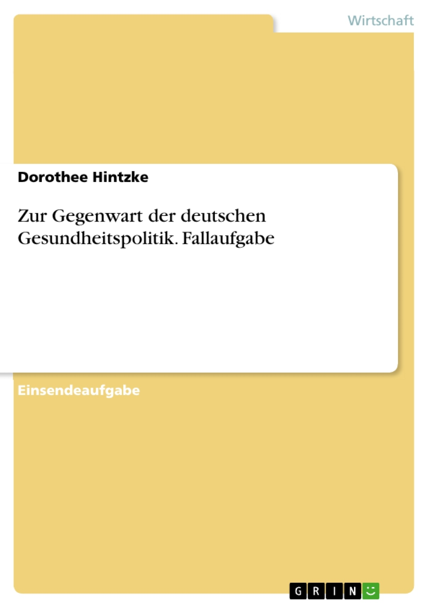 Titel: Zur Gegenwart der deutschen Gesundheitspolitik. Fallaufgabe