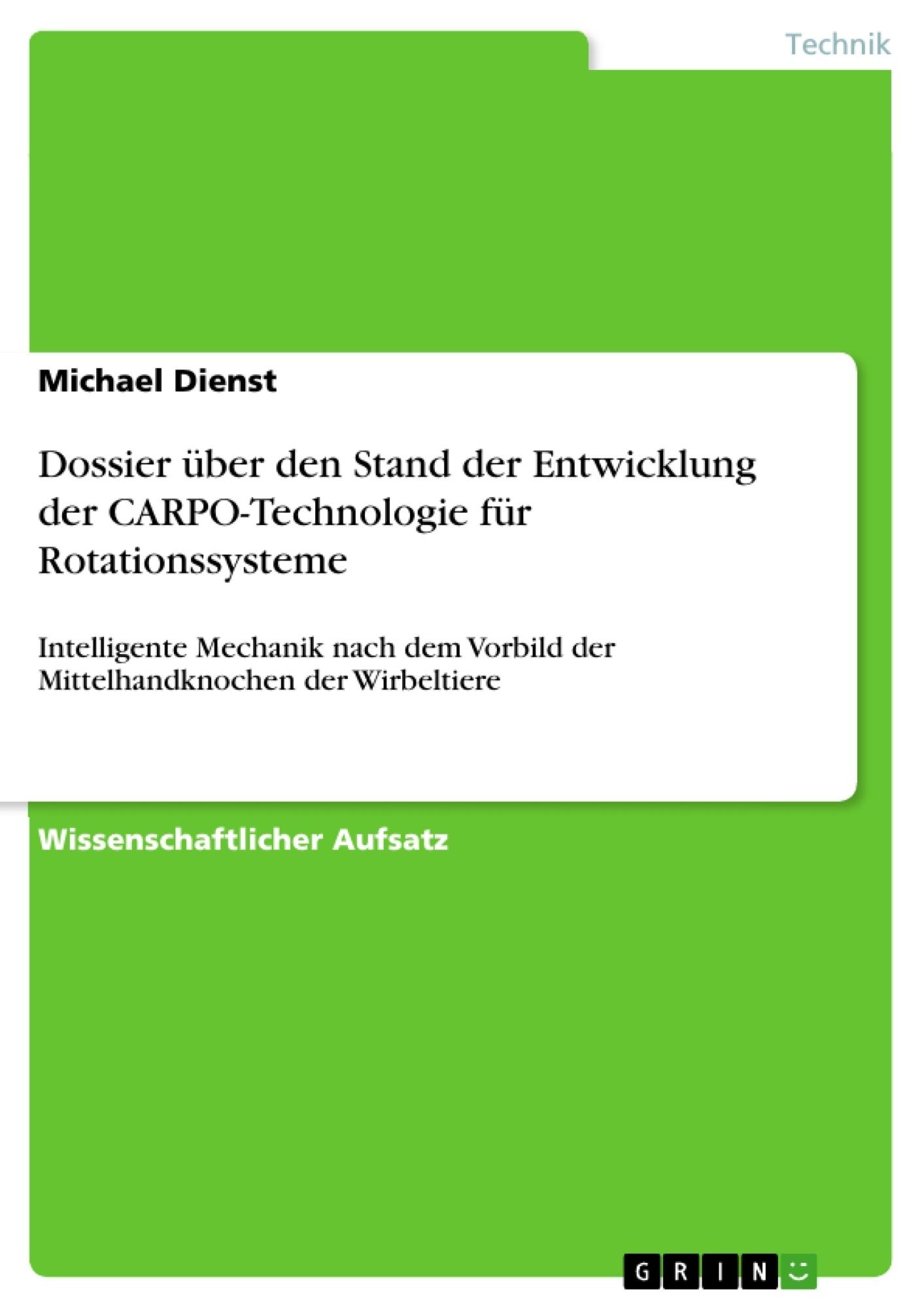 Titel: Dossier über den Stand der Entwicklung der CARPO-Technologie für Rotationssysteme